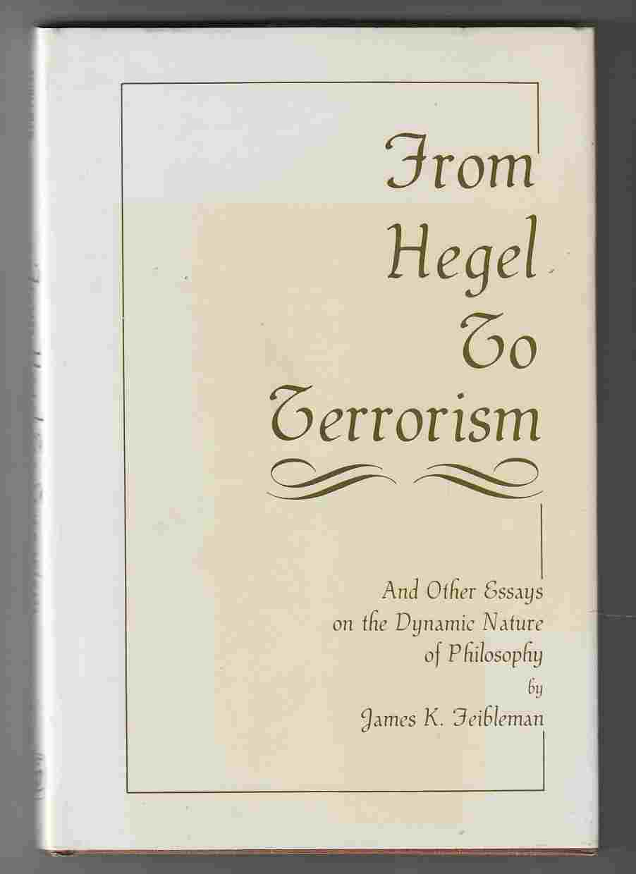 Image for From Hegel to Terrorism And Other Essays on the Dynamic Nature of Philosophy