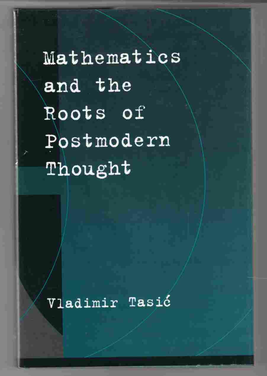 Image for Mathematics and the Roots of Postmodern Thought