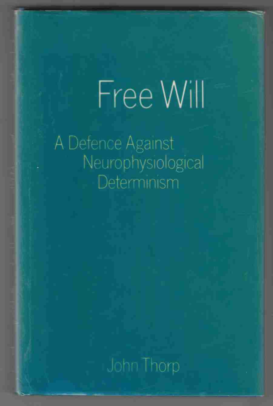Image for Free Will A Defence Against Neurophysiological Determinism