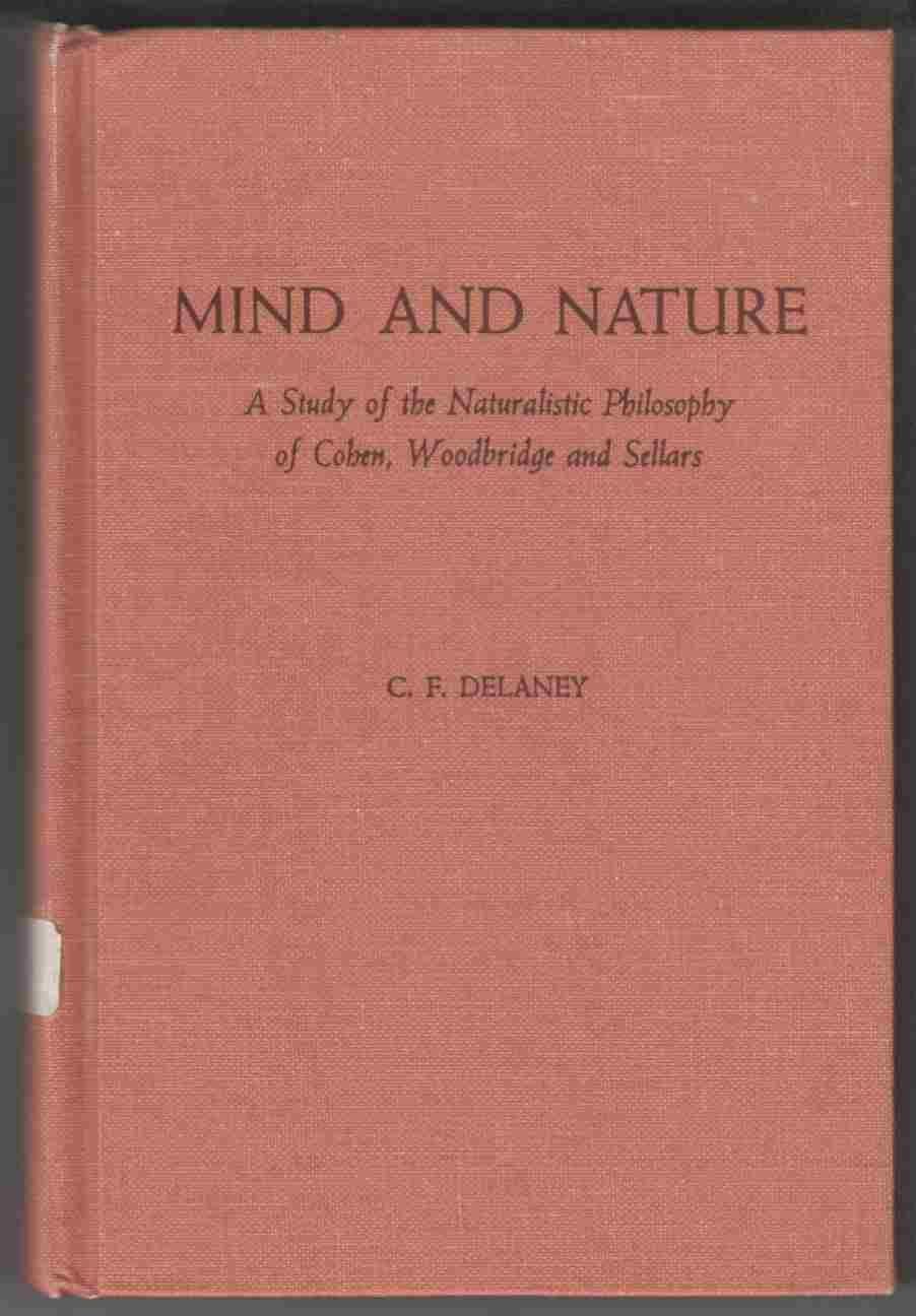 Image for Mind and Nature A Study of the Naturalistic Philosophy of Coben, Woodbridge and Sellars
