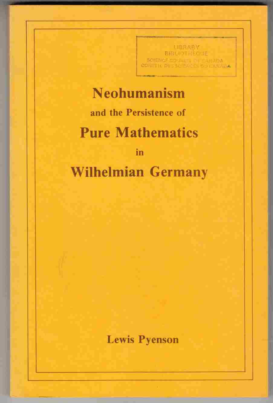 Image for Neohumanism and the Persistence of Pure Mathematics in Wilhelmian Germany