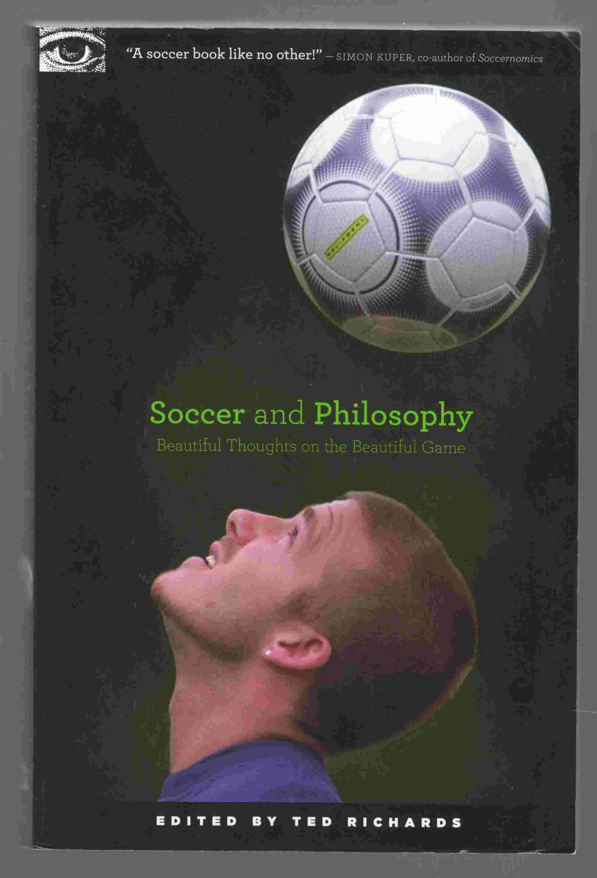 Image for Soccer and Philosophy Beautiful Thoughts on the Beautiful Game