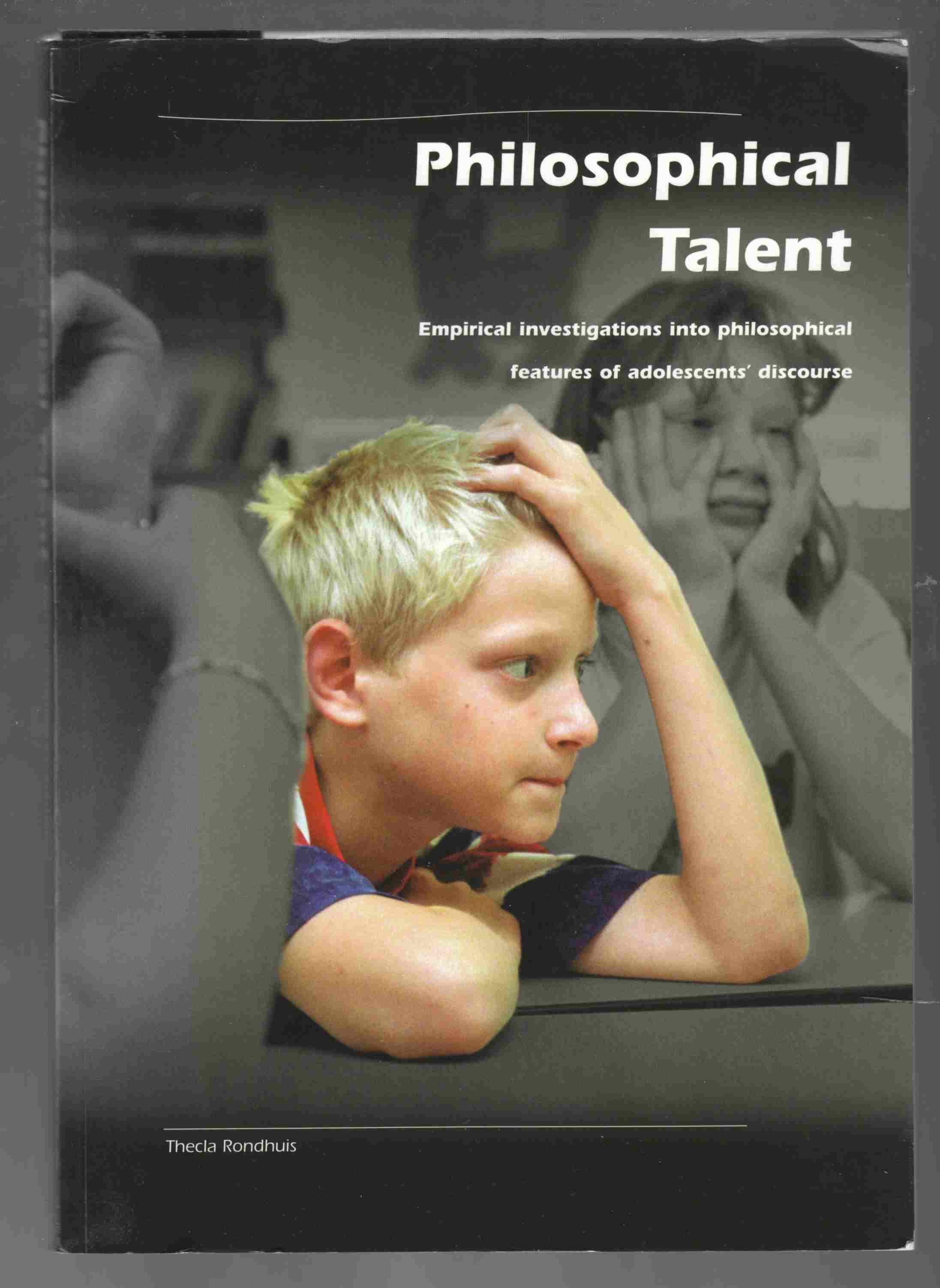 Image for Philosophical Talent Empirical Investigations Into Philosphical Features of Adolescents' Discourse