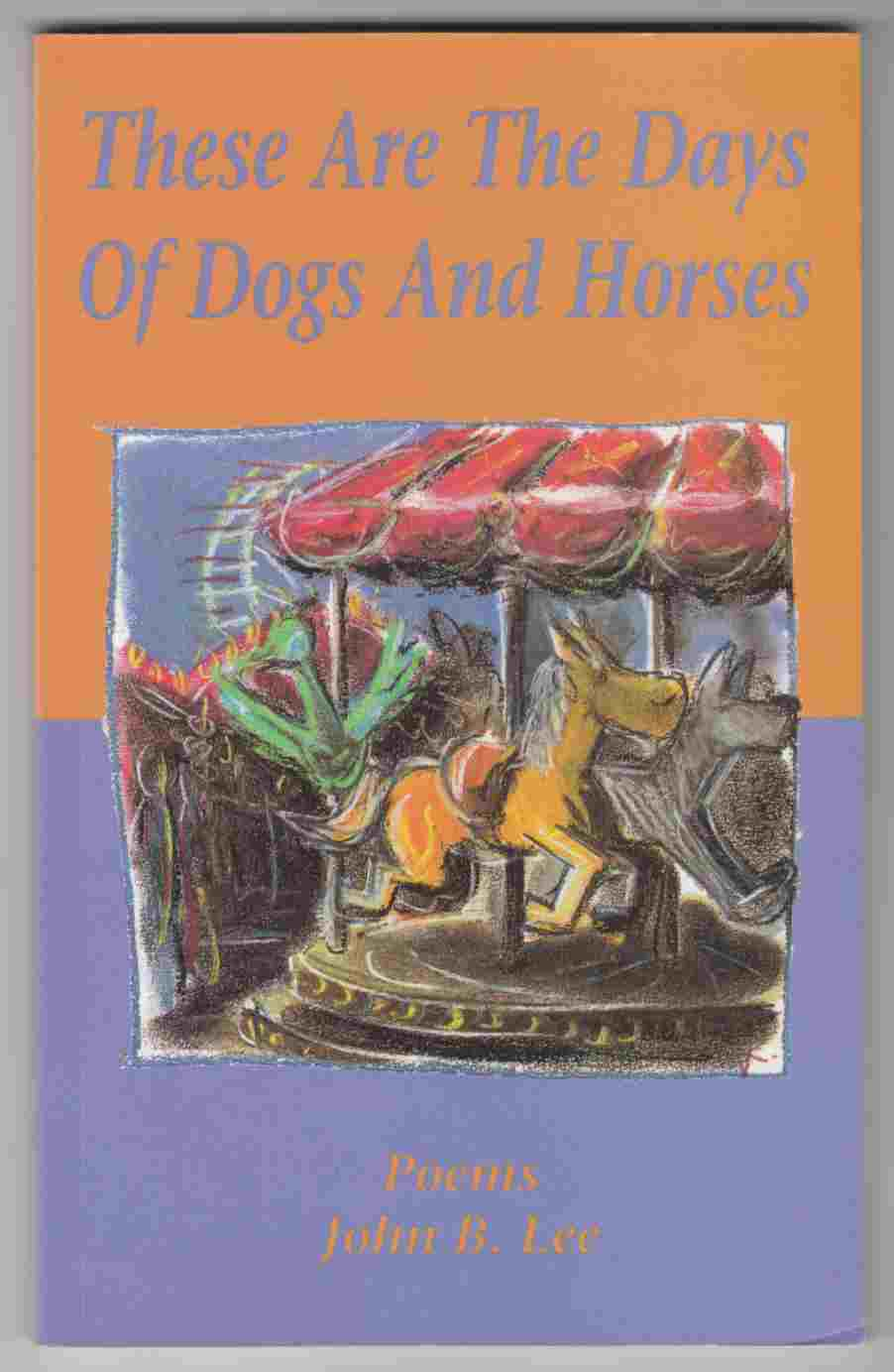 Image for These Are the Days of Dogs and Horses