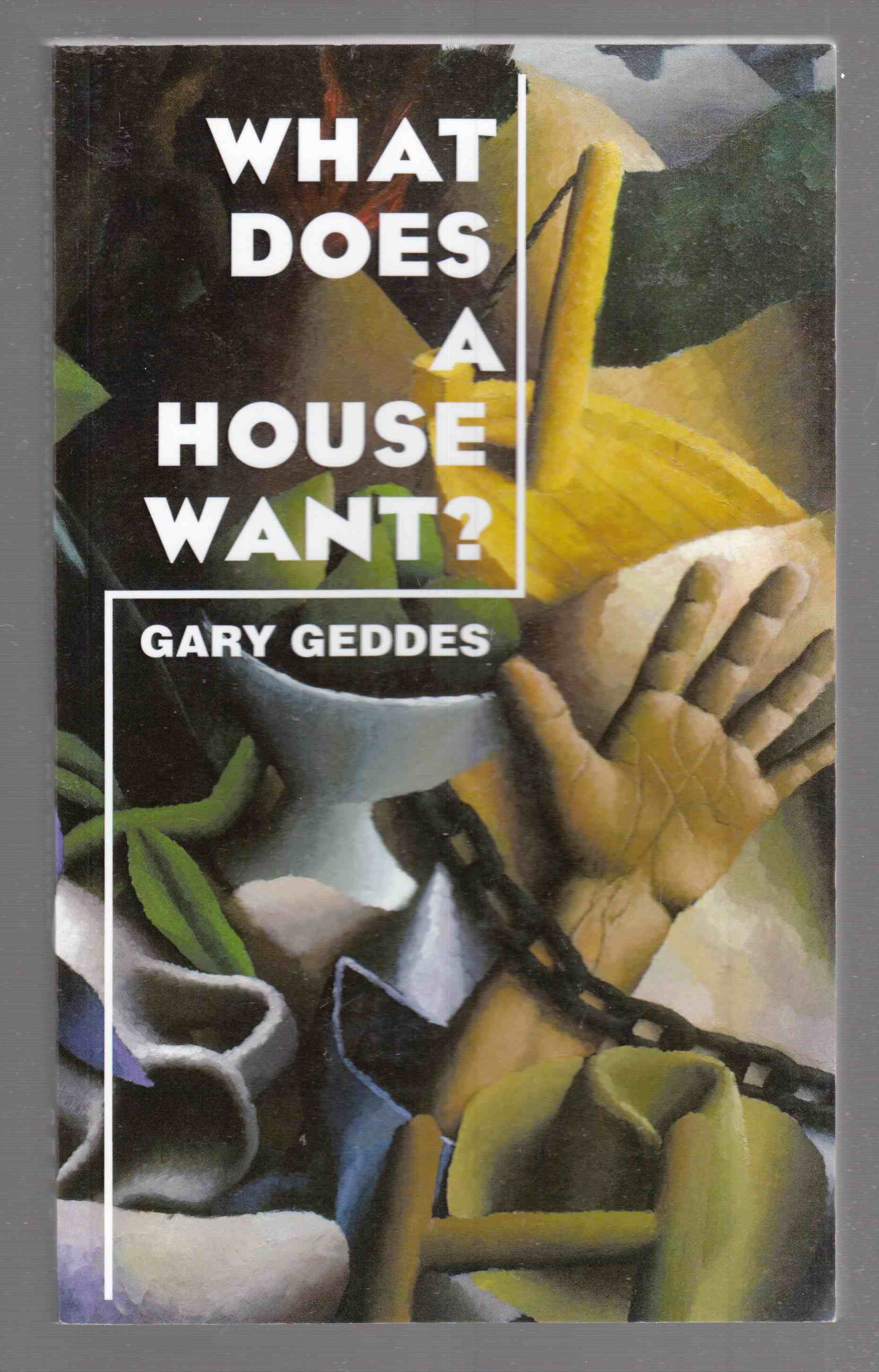 Image for What Does A House Want?  Selected Poems