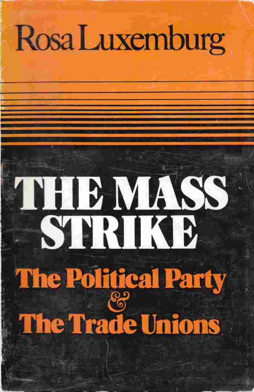 Image for The Mass Strike, the Political Party and Trade Unions