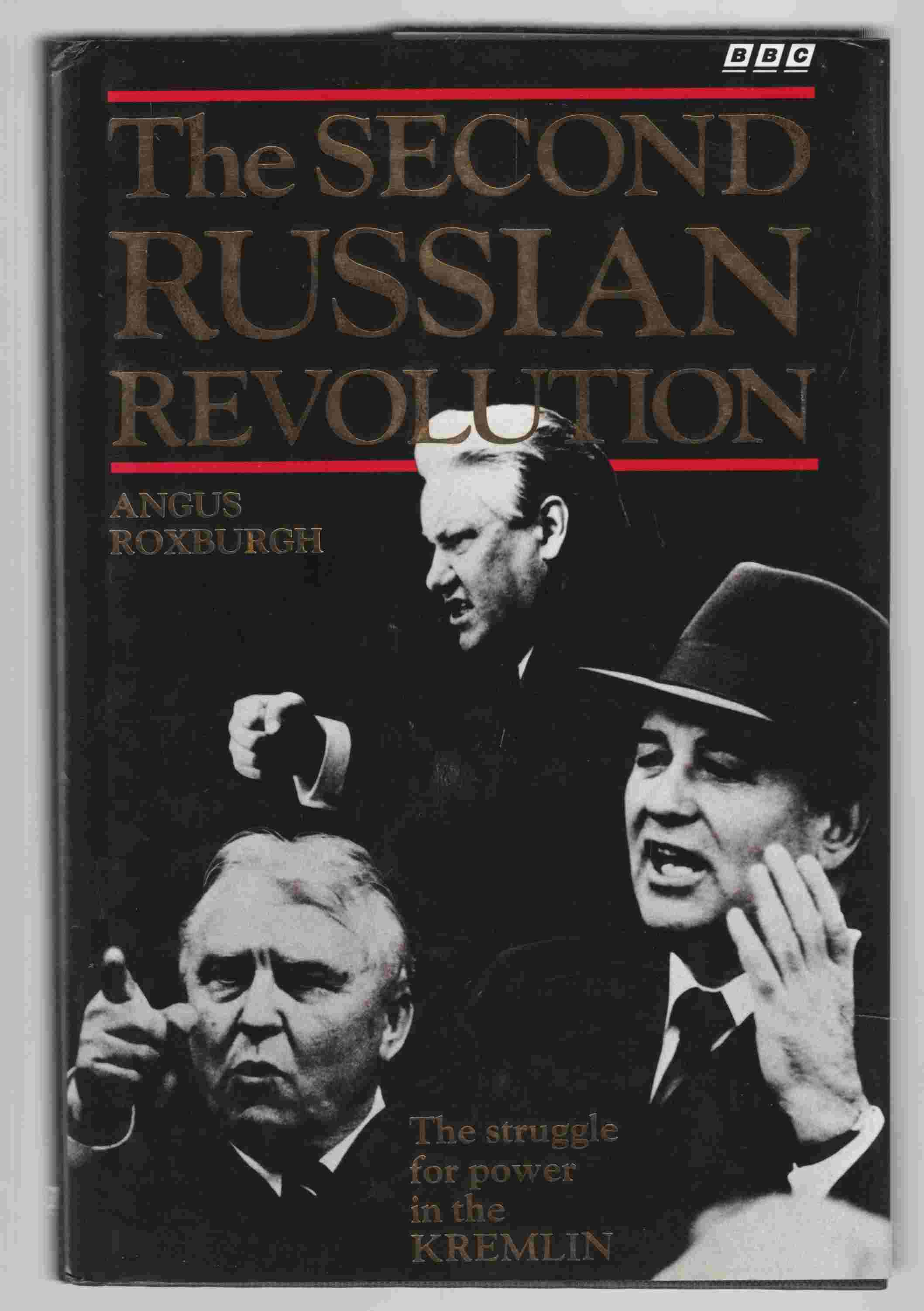 Image for The Second Russian Revolution: The Struggle for Power in the Kremlin