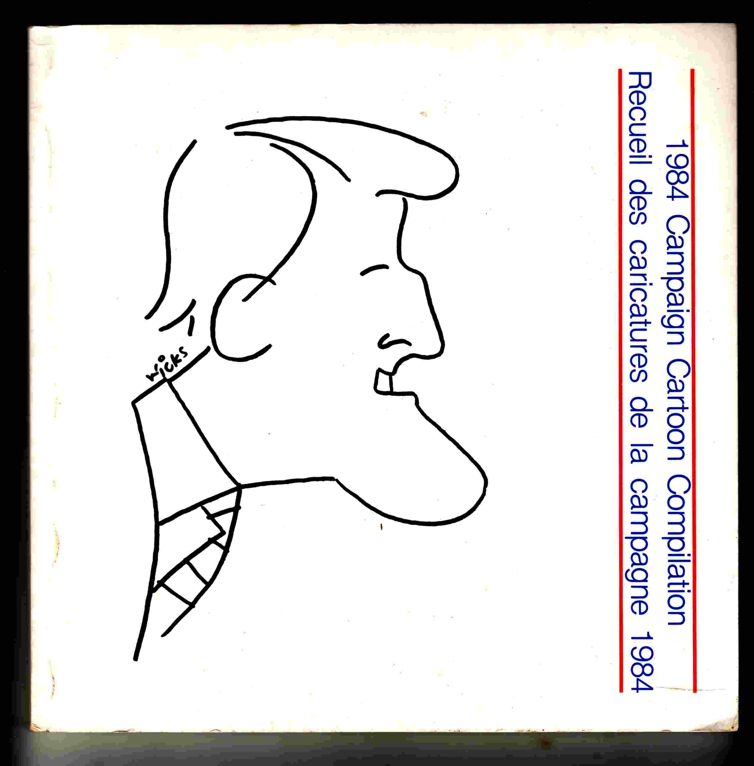 Image for 1984 Campaign Cartoon Compilation / Recueil Des Caricatures De La Campagne 1984