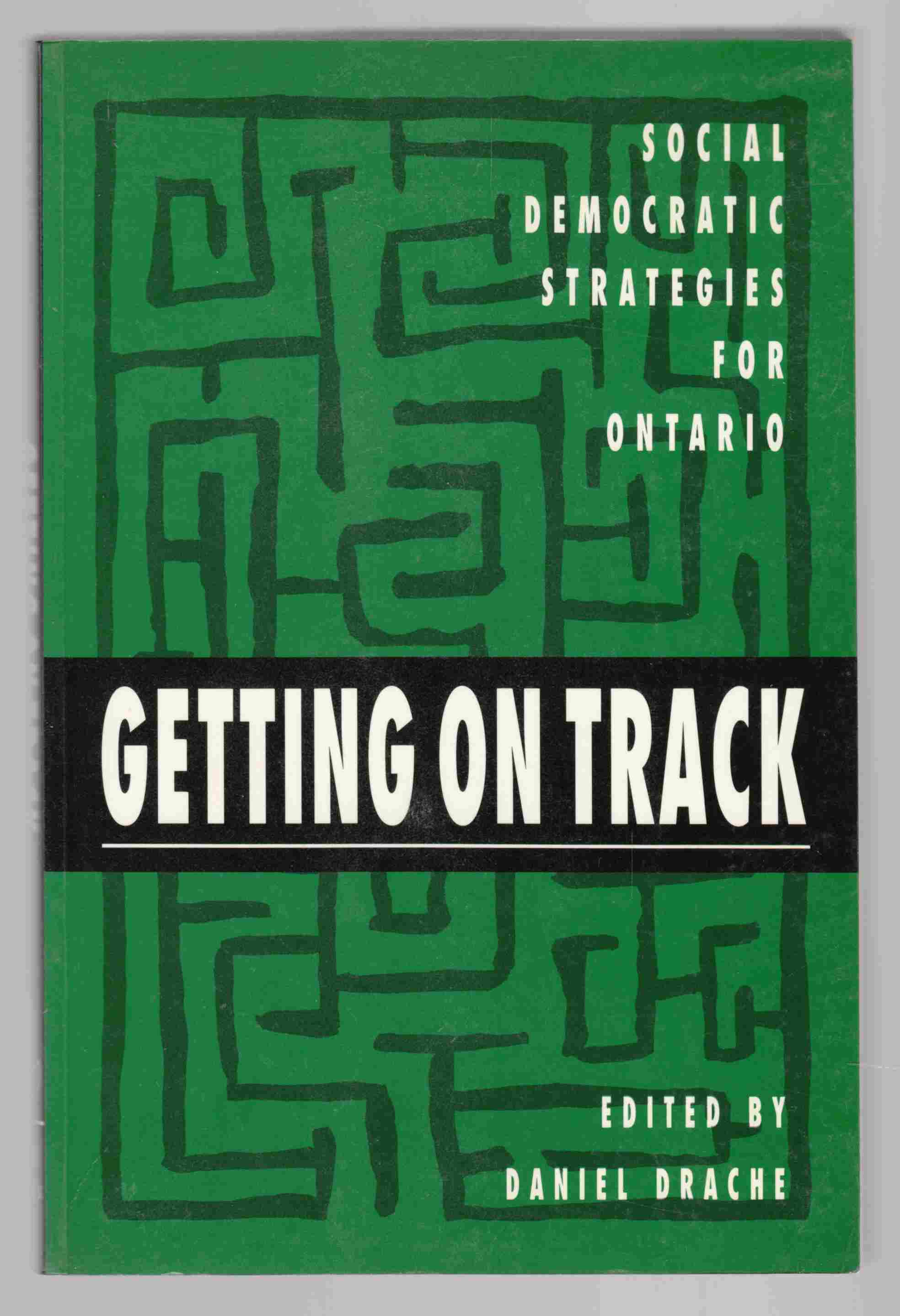 Image for Getting on Track: Social Democratic Strategies for Ontario