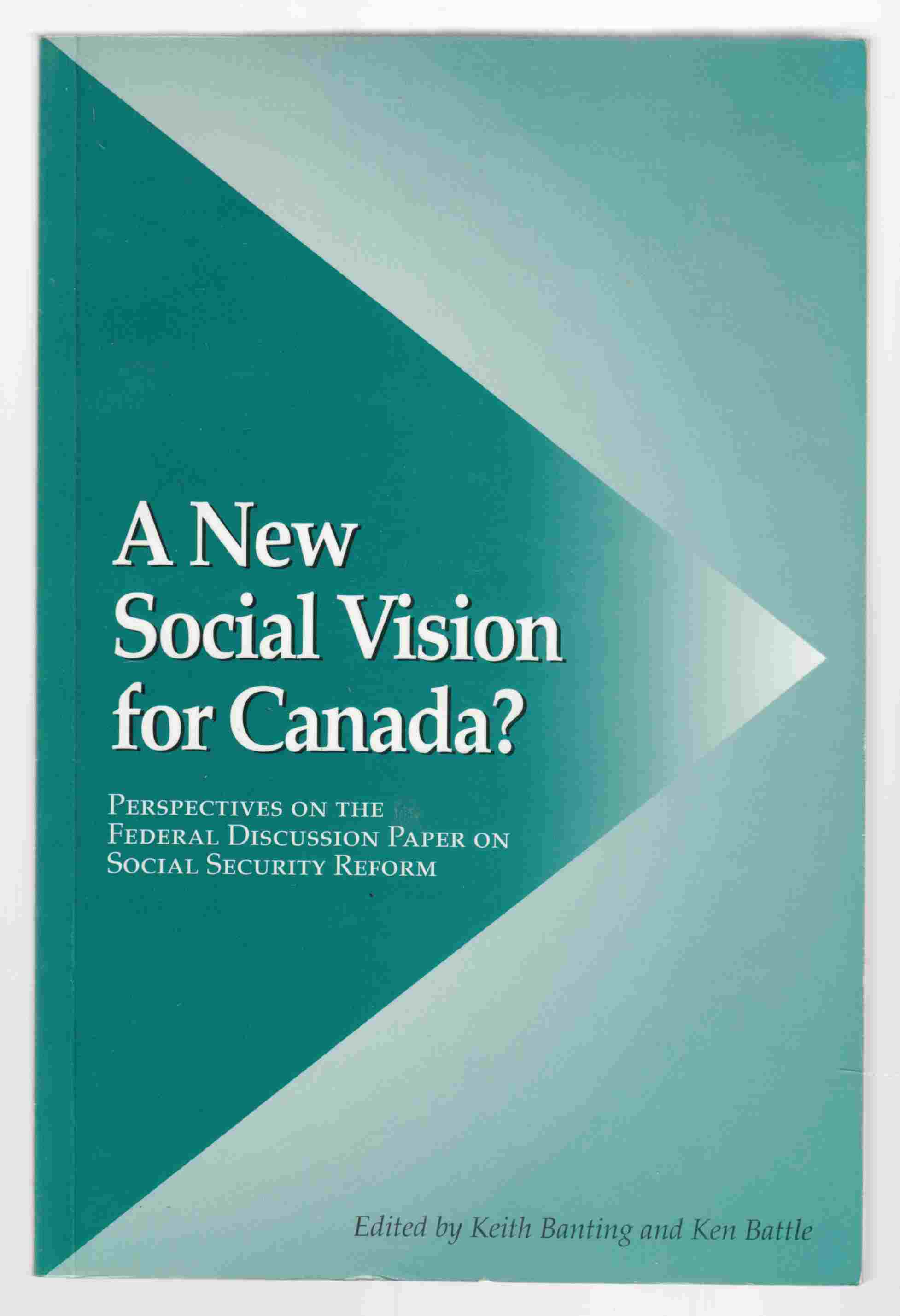 Image for A New Social Vision for Canada?  Perspectives on the Federal Discussion Paper on Social Security Reform