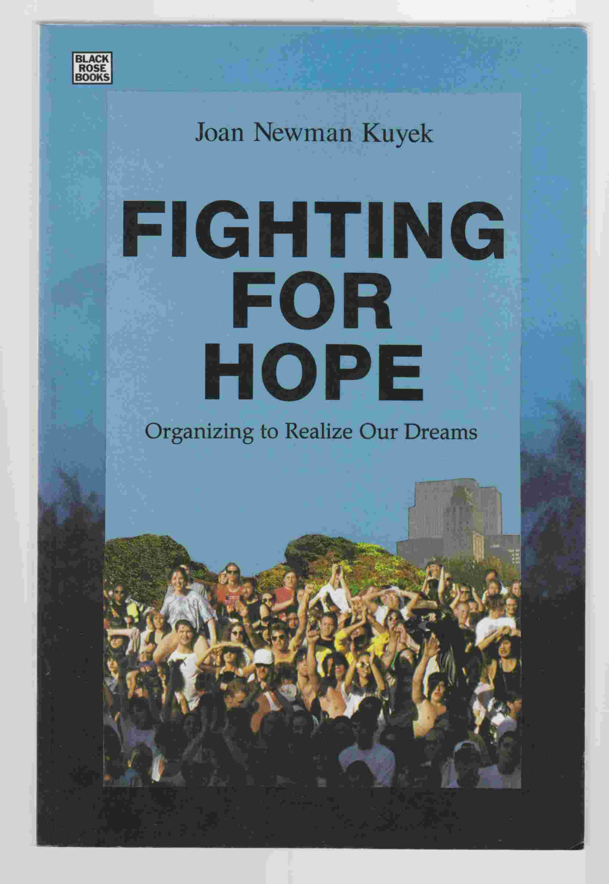 Image for Fighting for Hope Organizing to Realize Our Dreams