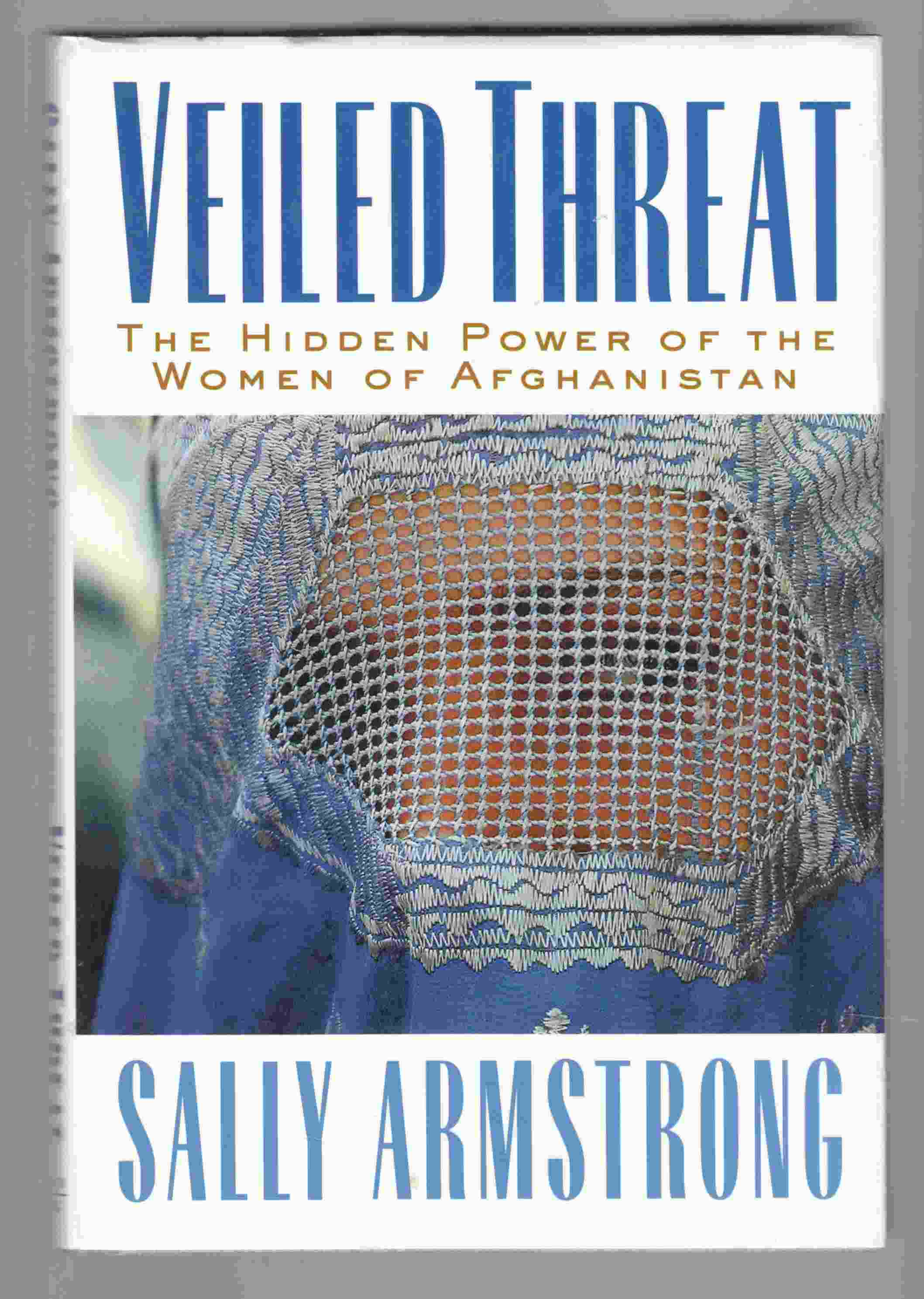 Image for Veiled Threats The Hidden Power of the Women of Afghanistan