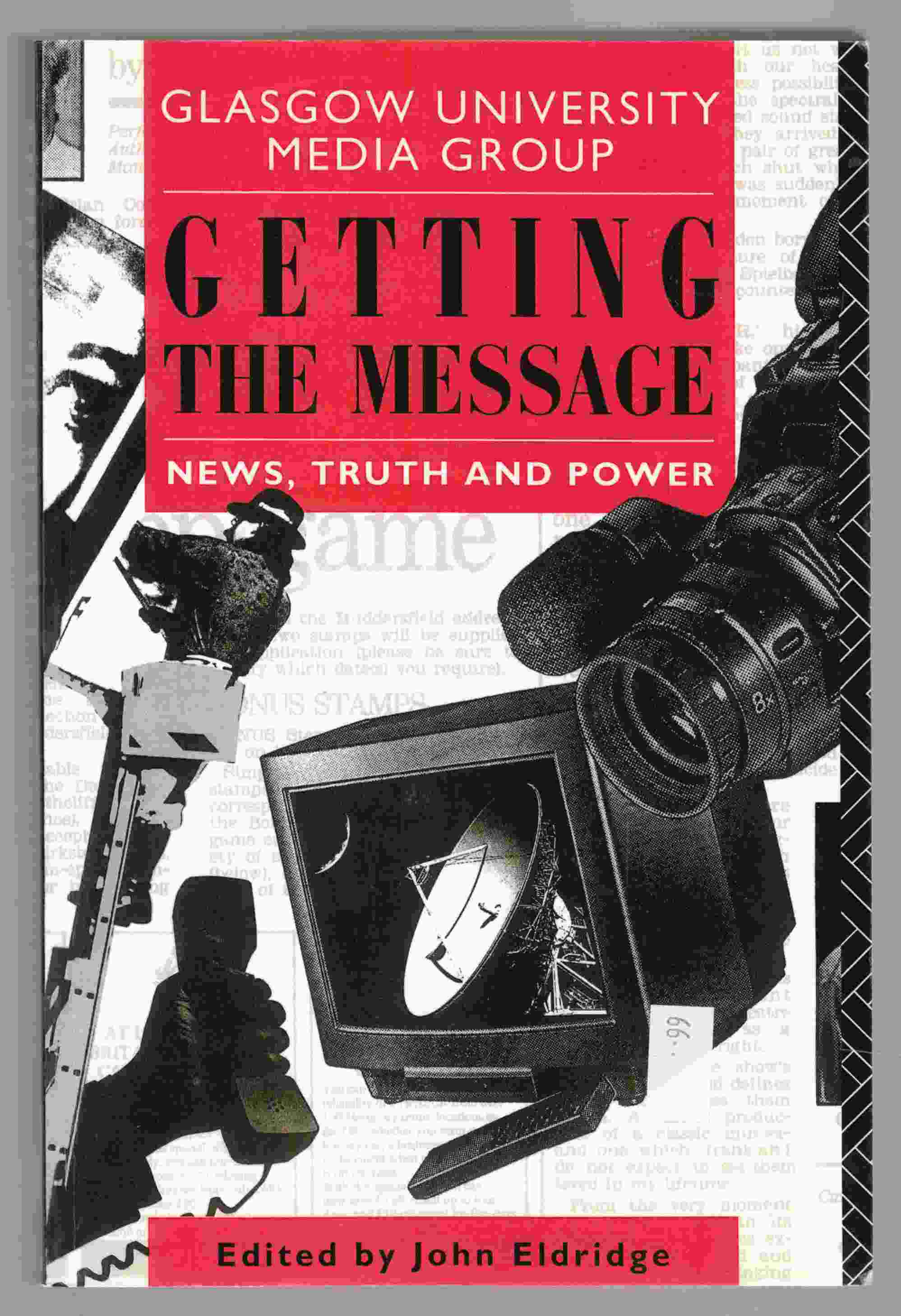 Image for Getting the Message News, Truth and Power