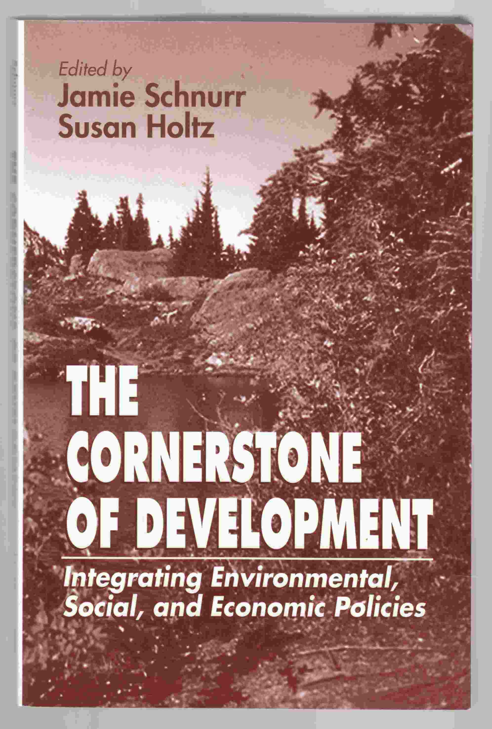 Image for The Cornerstone of Development Integrating Environmental, Social and Economic Policies