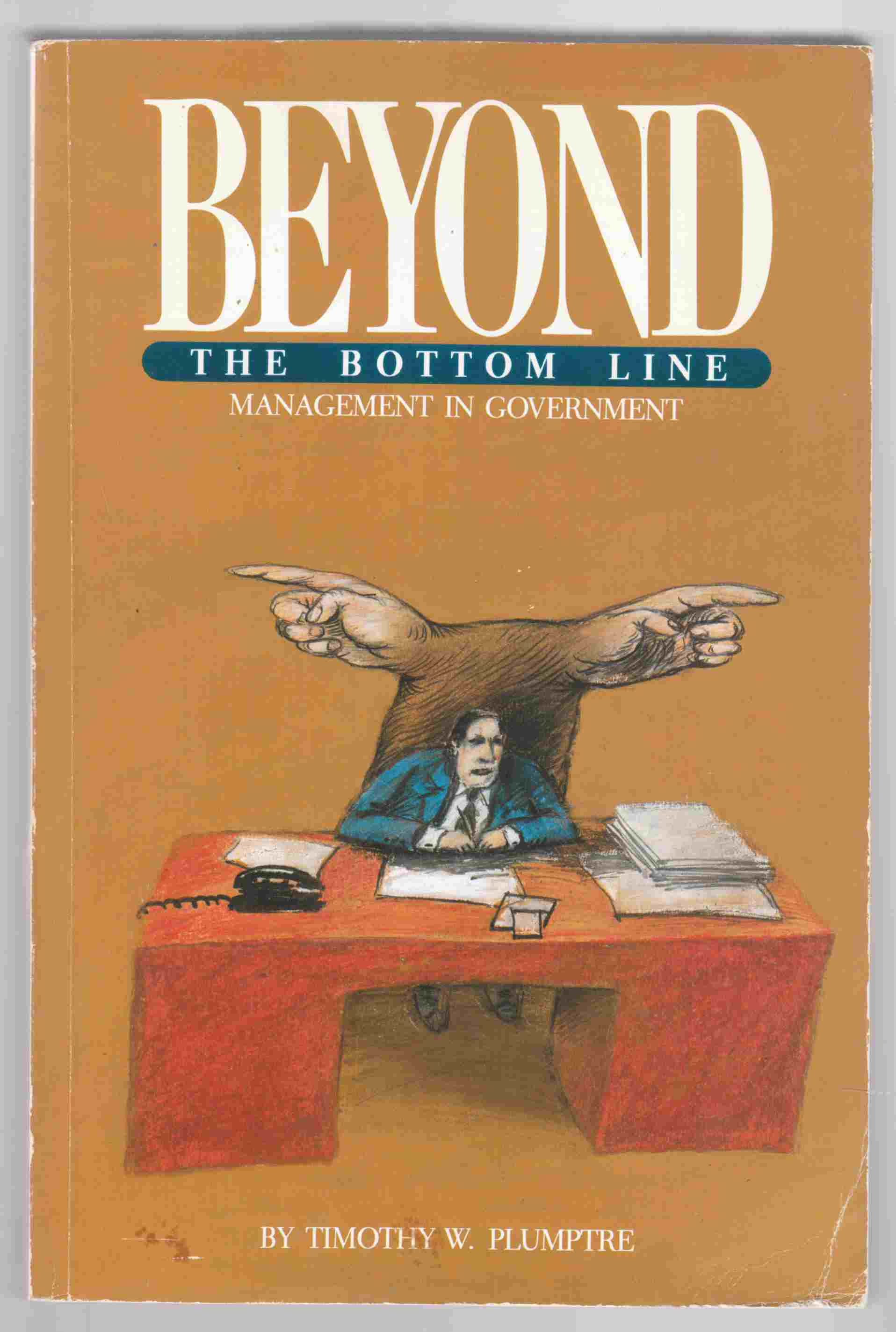 Image for Beyond the Bottom Line Management in Government