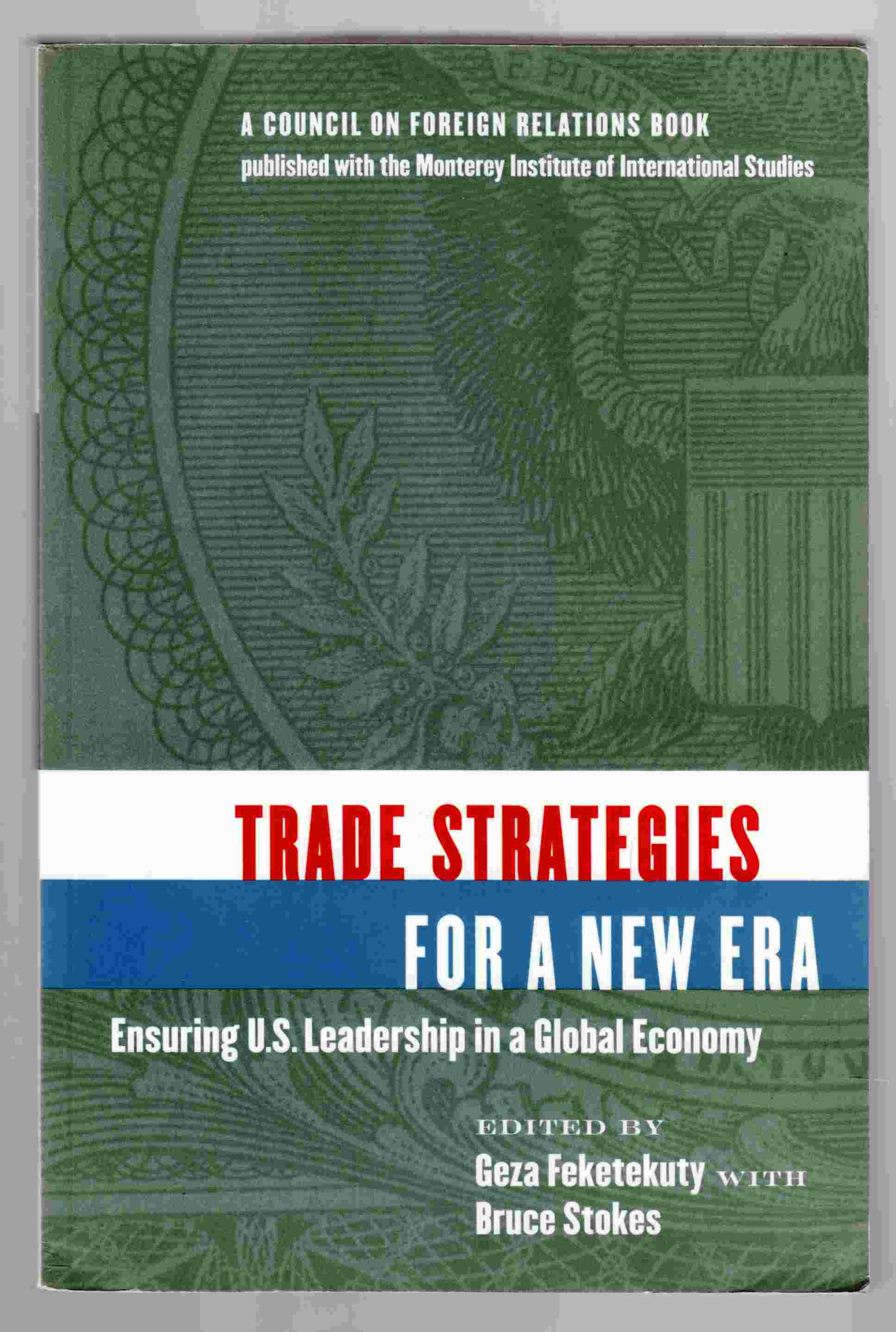 Image for Trade Strategies for a New Era Ensuring U. S. Leadership in a Global Economy