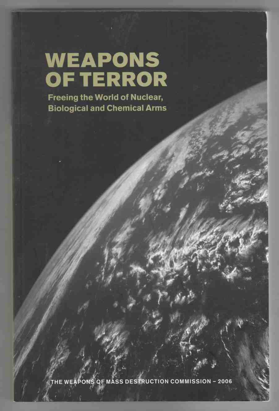 Image for Weapons of Terror Freeing the World of Nuclear, Biological and Chemical Arms