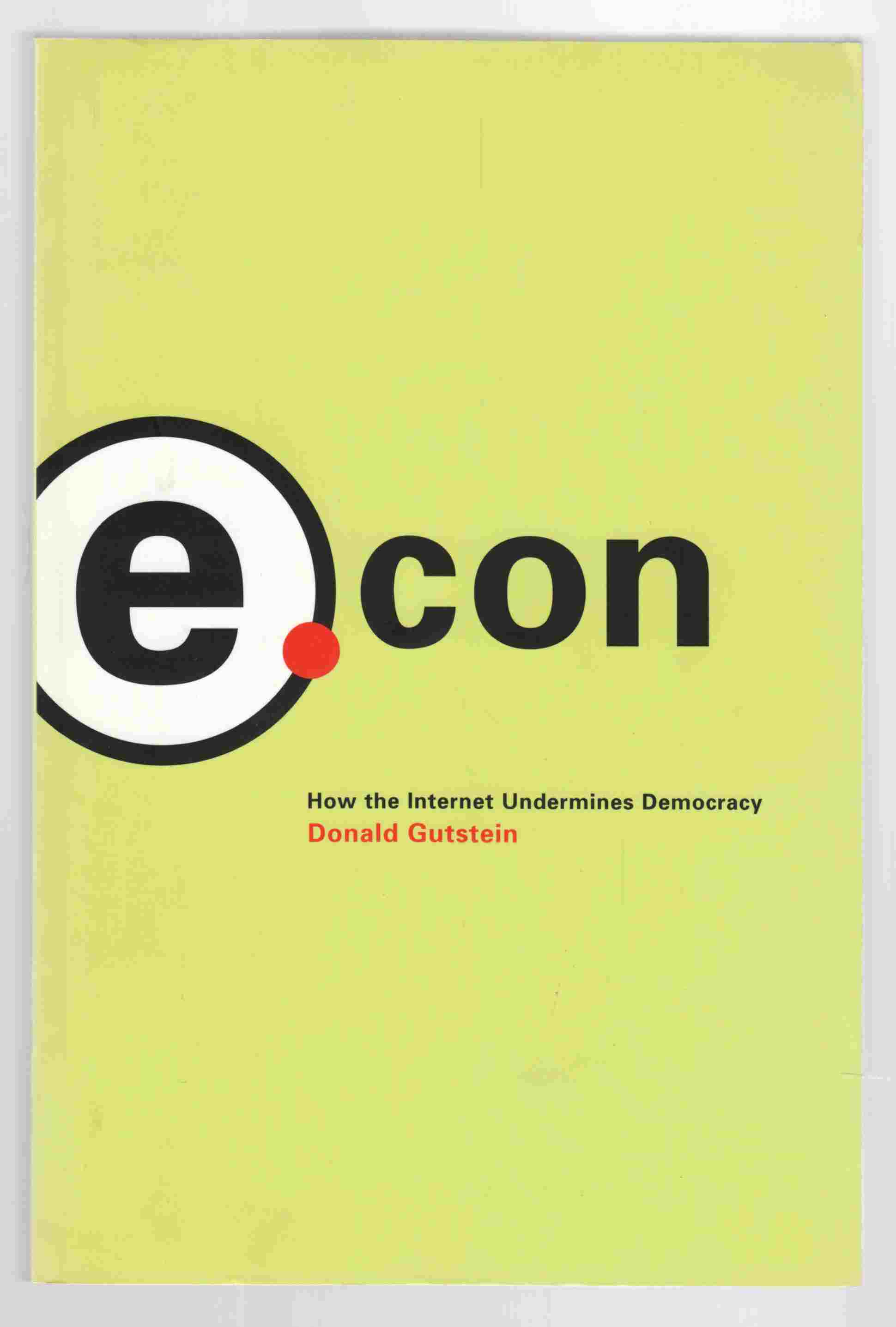 Image for e.con How the Internet Undermines Democracy