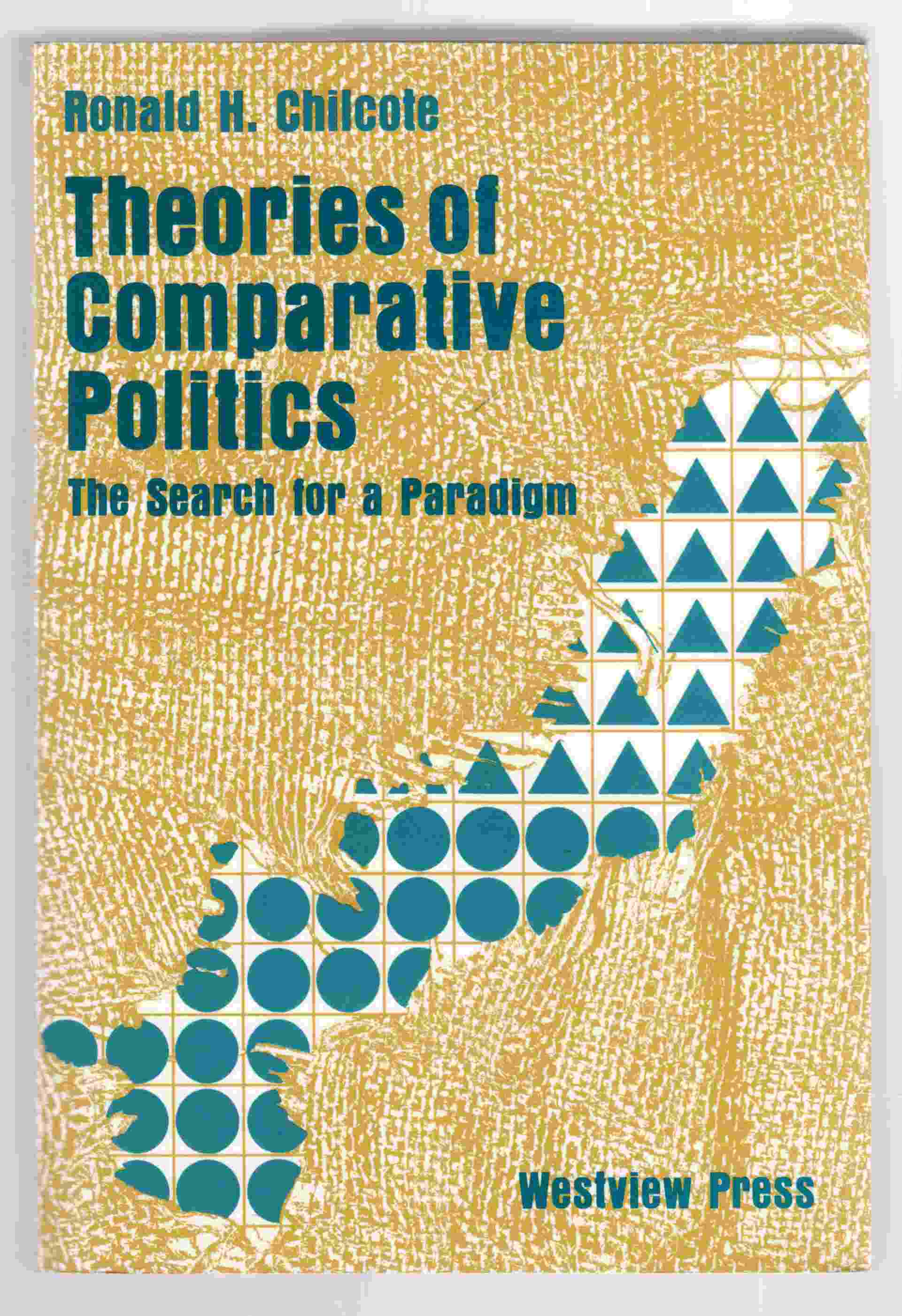 Image for Theories of Comparative Politics The Search for a Paradigm