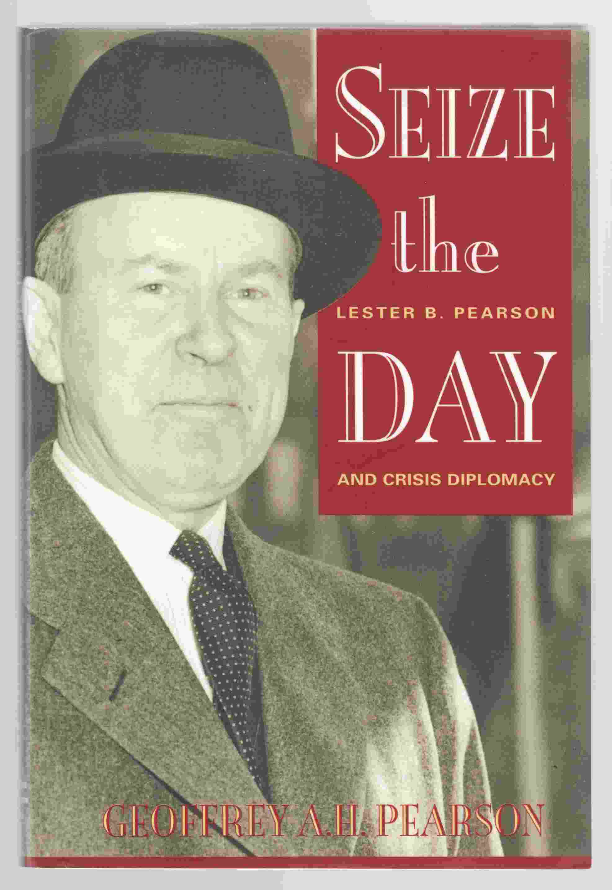 Image for Seize the Day Lester B. Pearson and Crisis Diplomacy