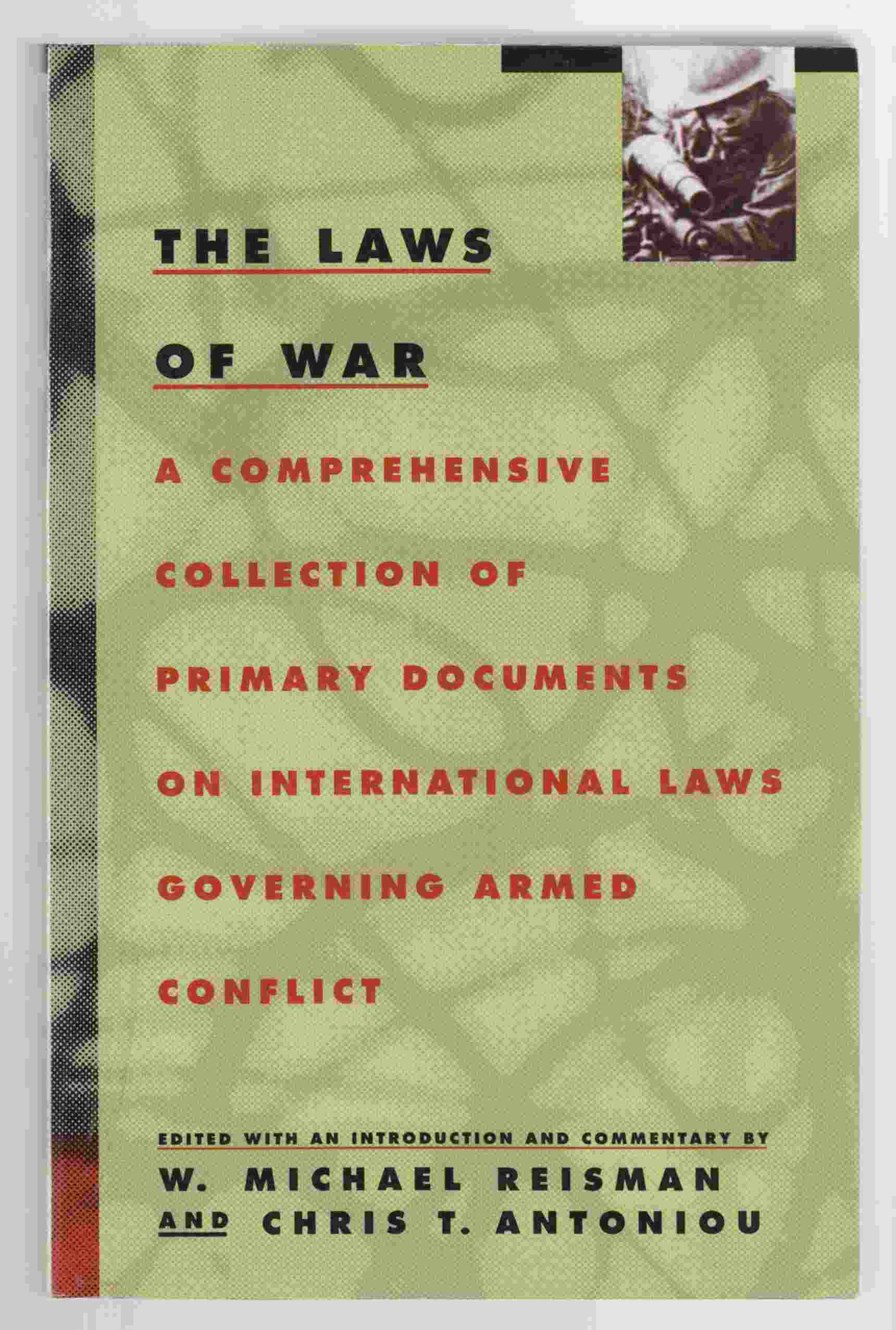 Image for The Laws of War A Comprehensive Collection of Primary Documents on International Laws Governing Armed Conflict