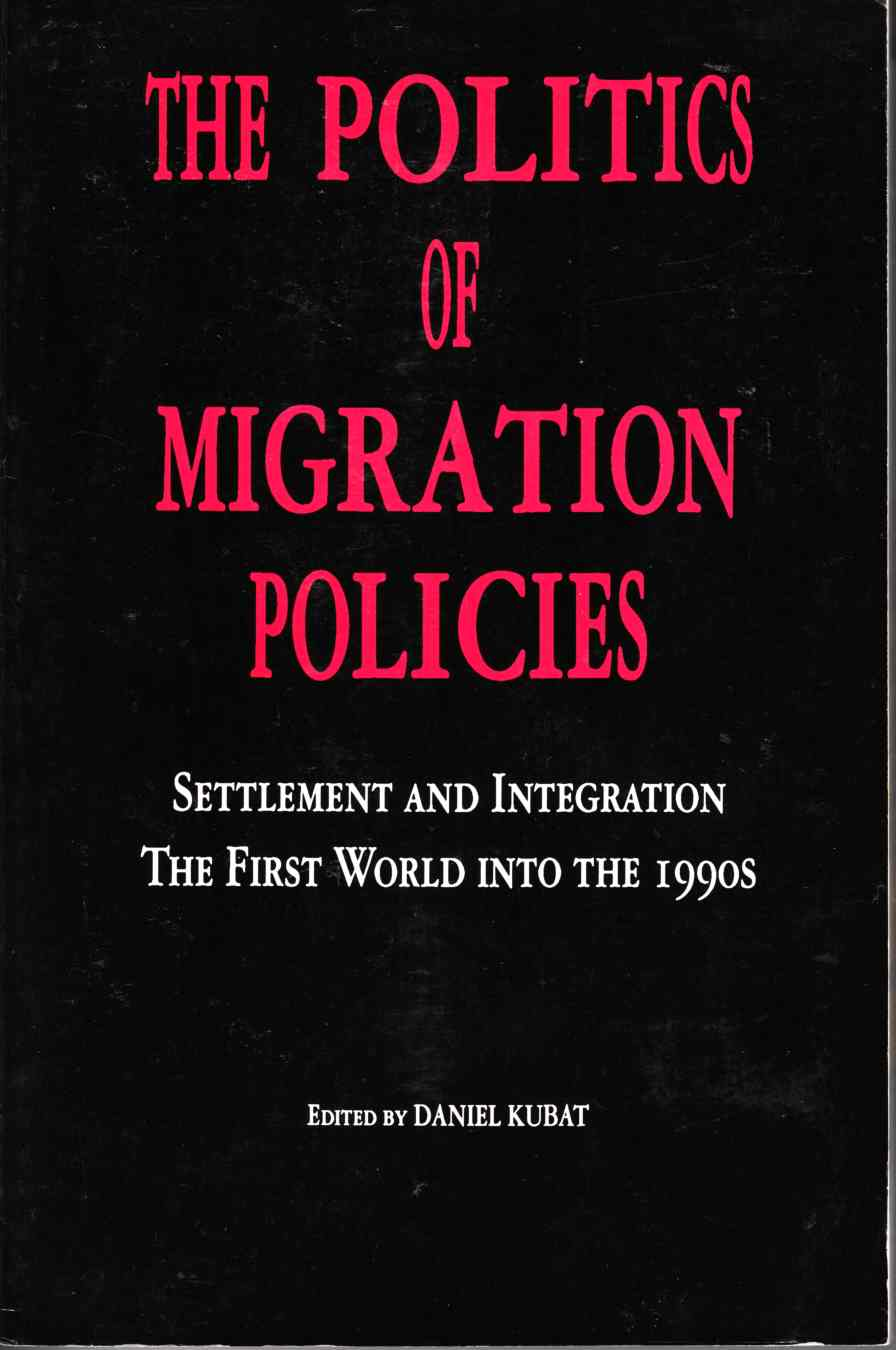 Image for The Politics of Migration Policies Settlement and Integration, the First World Into the 1990's