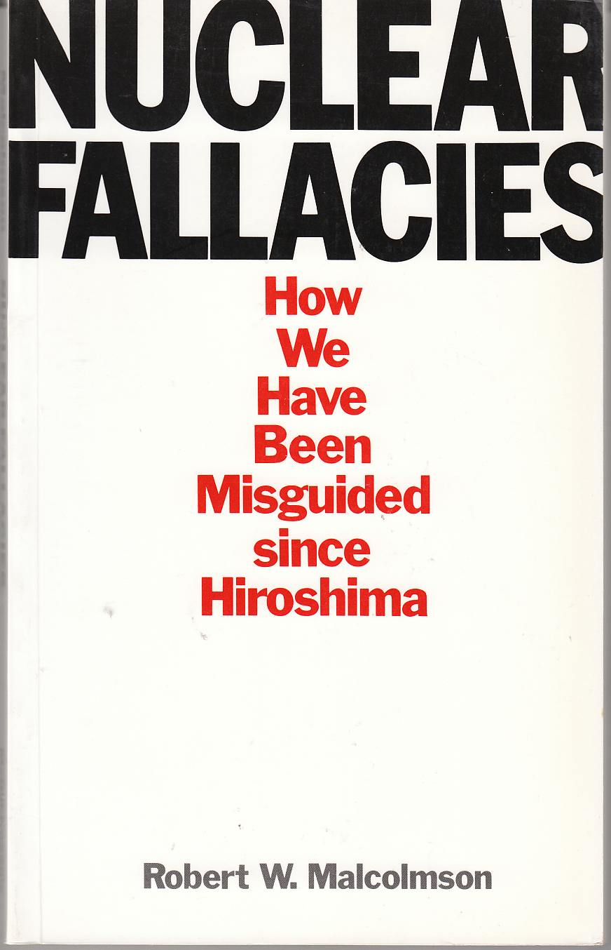 Image for Nuclear Fallacies How We Have Been Misguided Since Hiroshima