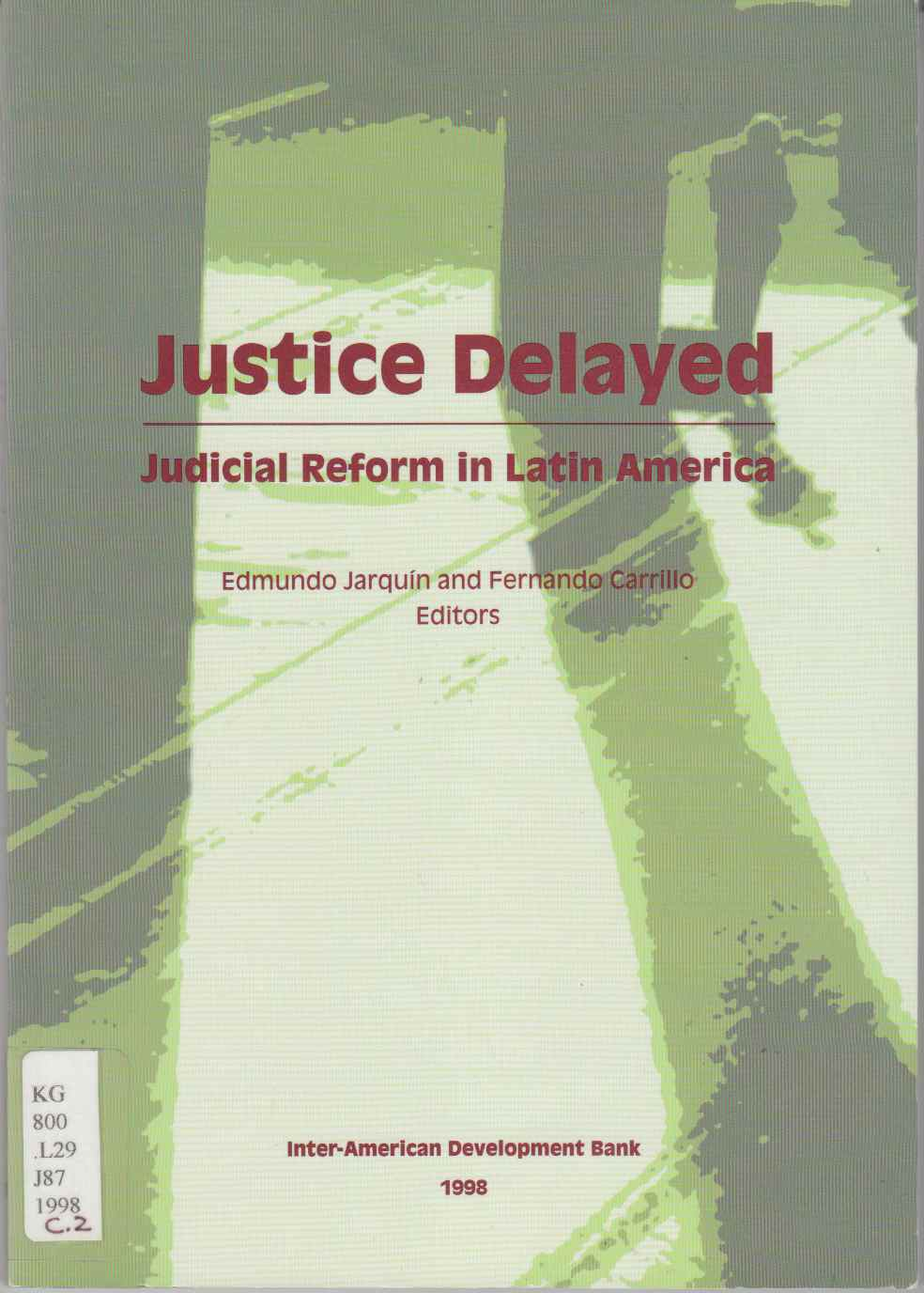 Image for Justice Delayed Judicial Reform in South America