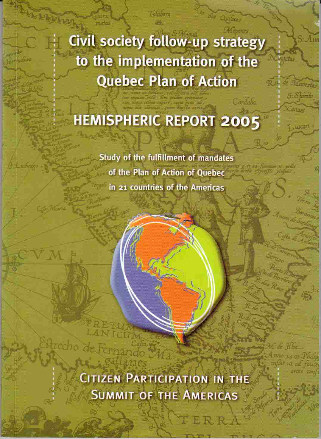 Image for Hemispheric Report 2005 / Informe Hemisferico 2005 Civil Society Follow-Up Strategy to the Implementation of the Quebec Plan of Action / Sguimiento De La Sociedad Civil a La Implementacion Del Plan De Accion De Quebec