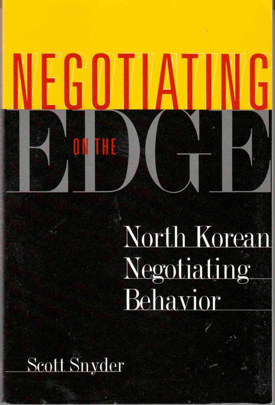 Image for Negotiating on the Edge North Korean Negotiating Behaviour