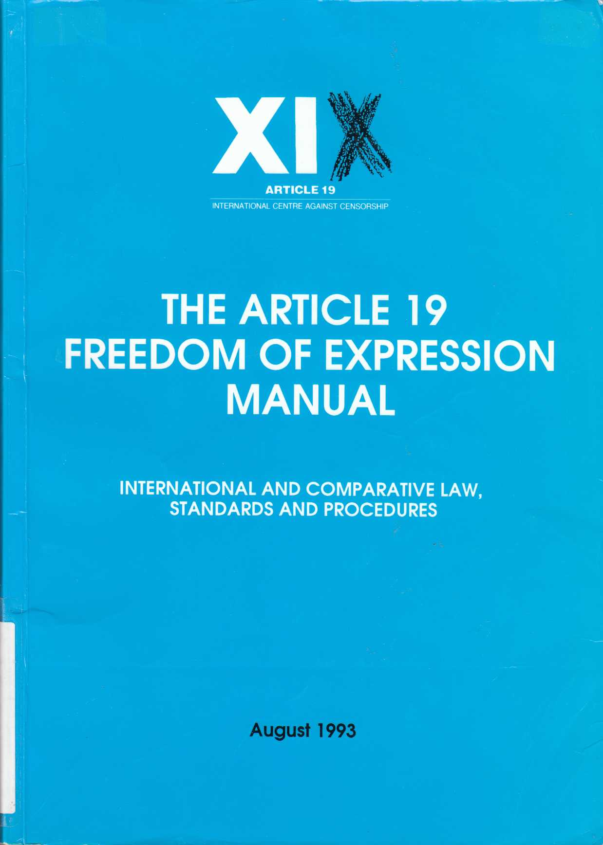 Image for The Article 19 Freedom of Expression Handbook International and Comparative Law, Standards and Procedures
