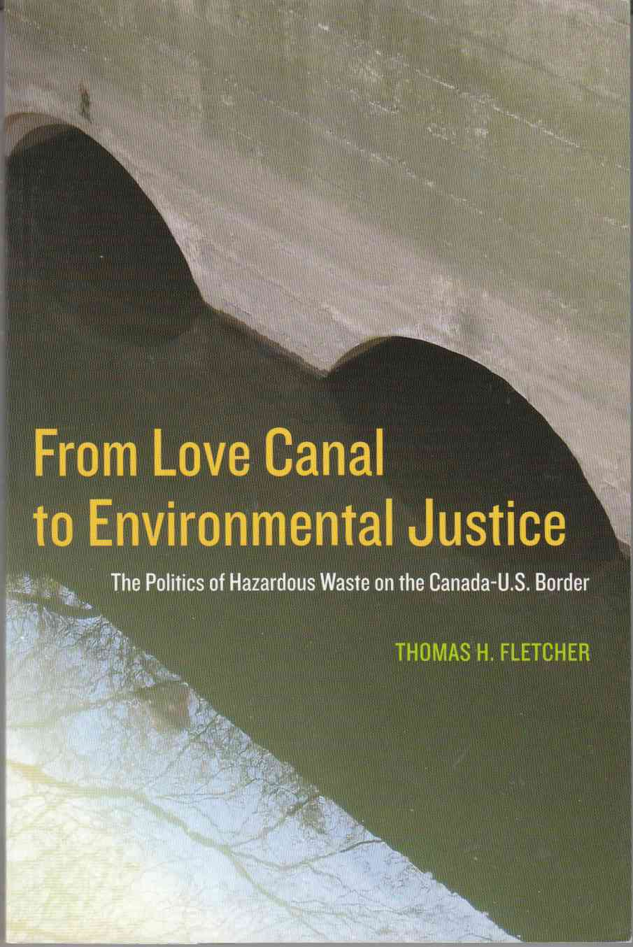 Image for From Love Canal to Environmental Justice The Politics of Hazardous Waste on the Canada - U. S. Border