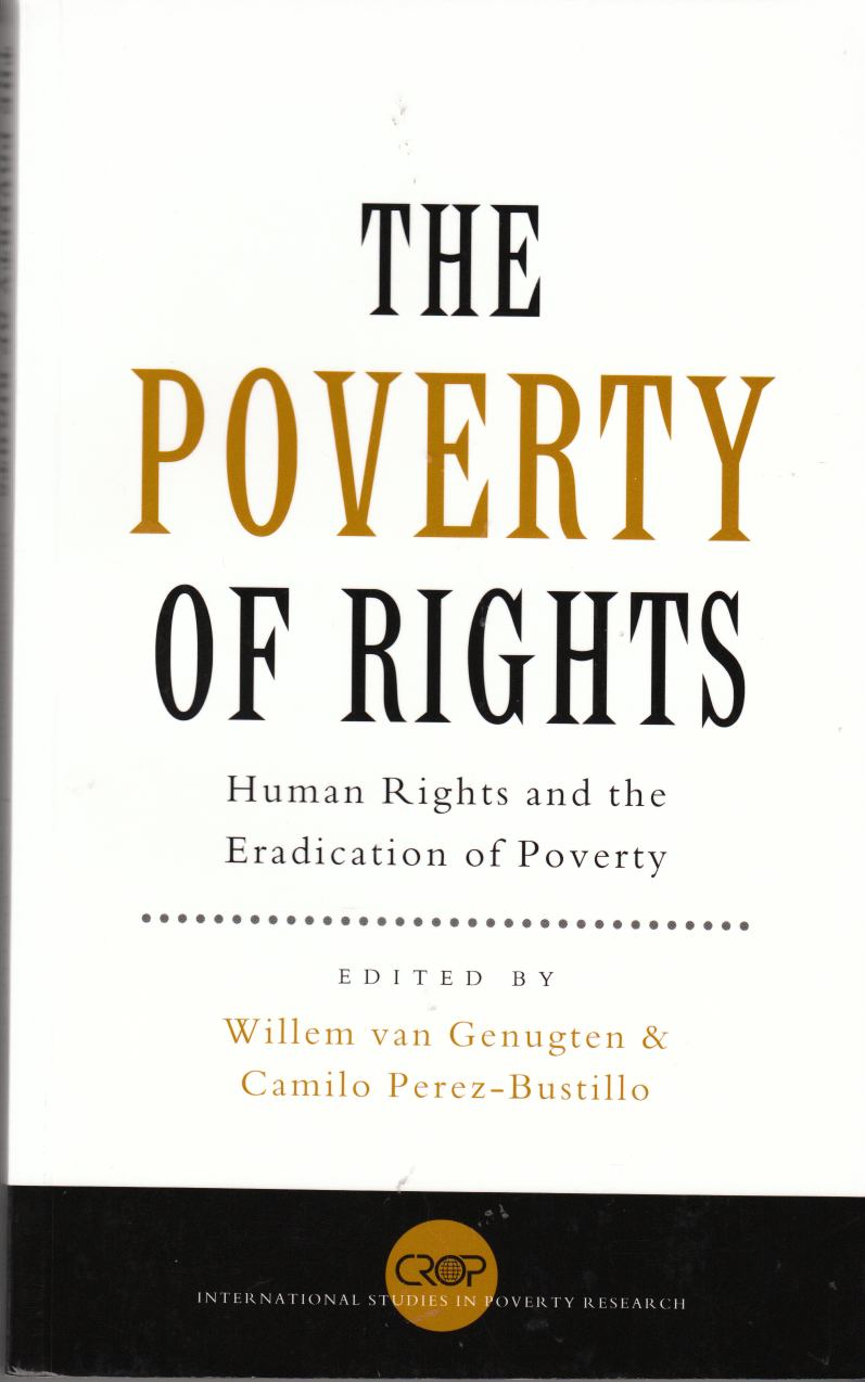 Image for The Poverty of Rights Human Rights and the Eradication of Poverty