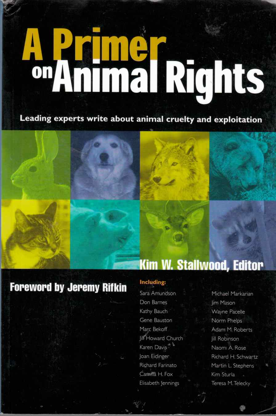 Image for A Primer on Animal Rights Leading Experts Write about Animal Cruelty and Exploitation