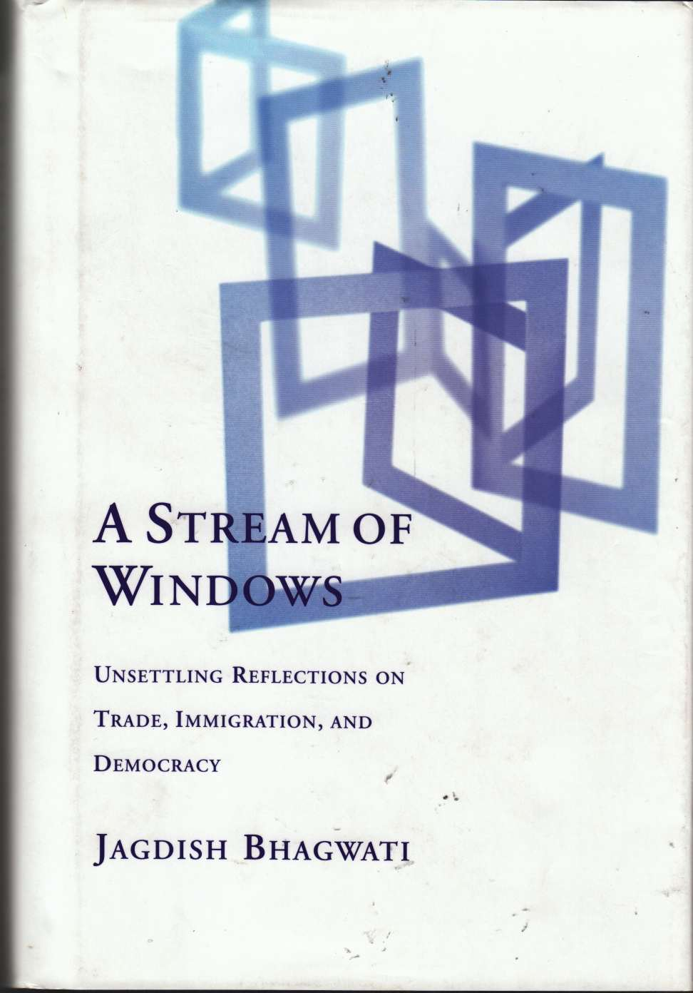 Image for A Stream of Windows Unsettling Reflections on Trade, Immigration, and Democracy