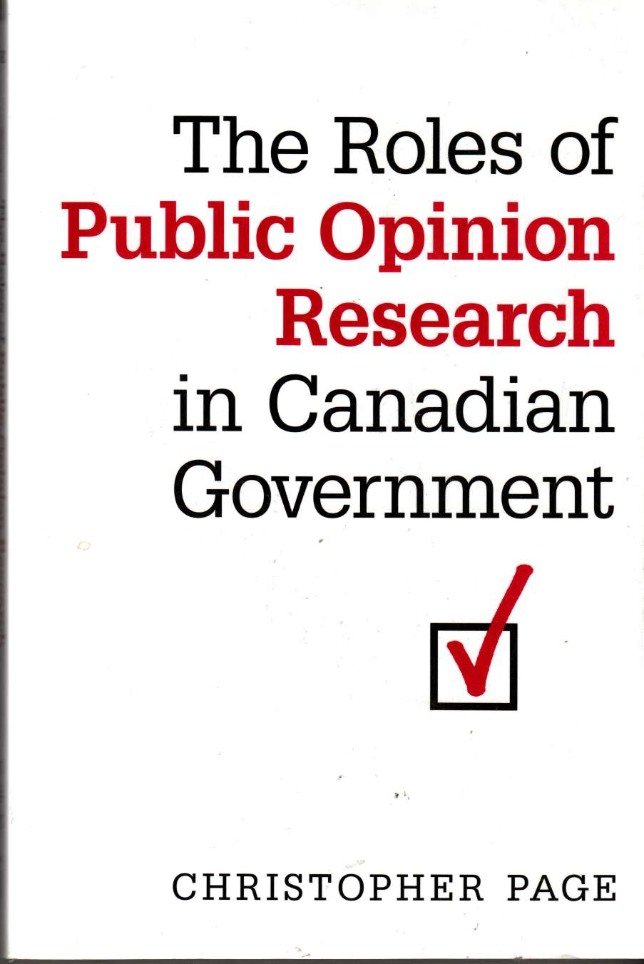 Image for The Roles of Public Opinion Research in Canadian Government