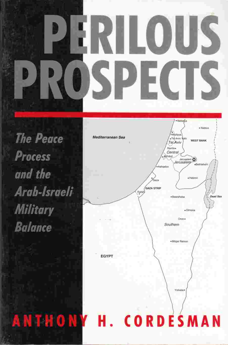 Image for Perilous Prospects:  The Peace Process and the Arab-Israeli Military Balance