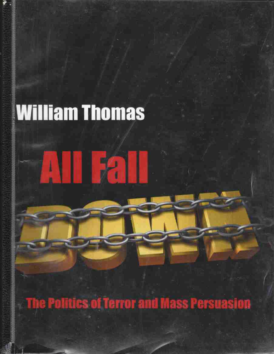 Image for All Fall:  The Politics of Terror and Mass Persuasion