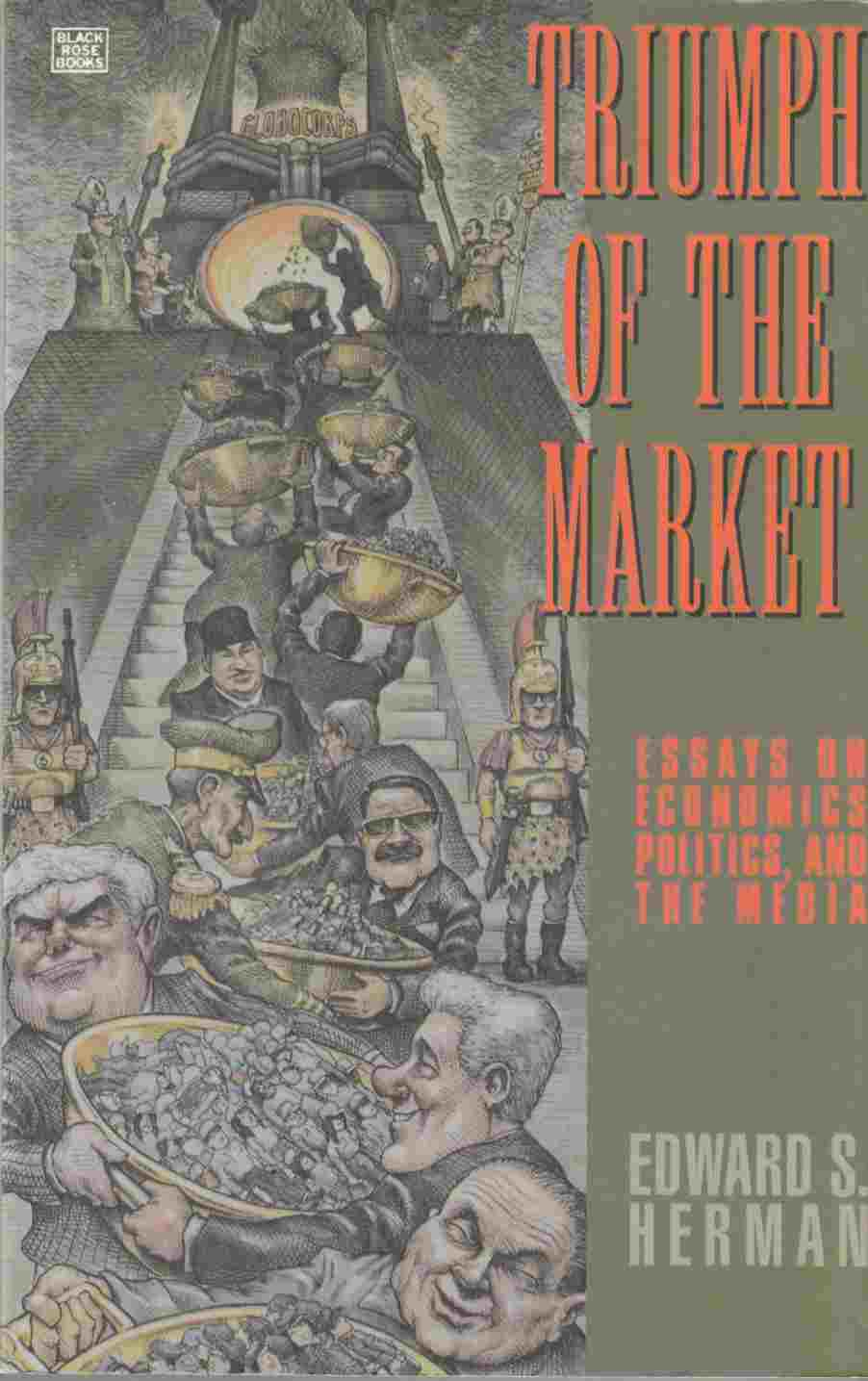 Image for Triumph of the Market:  Essays on Economics, Politics, and the Media