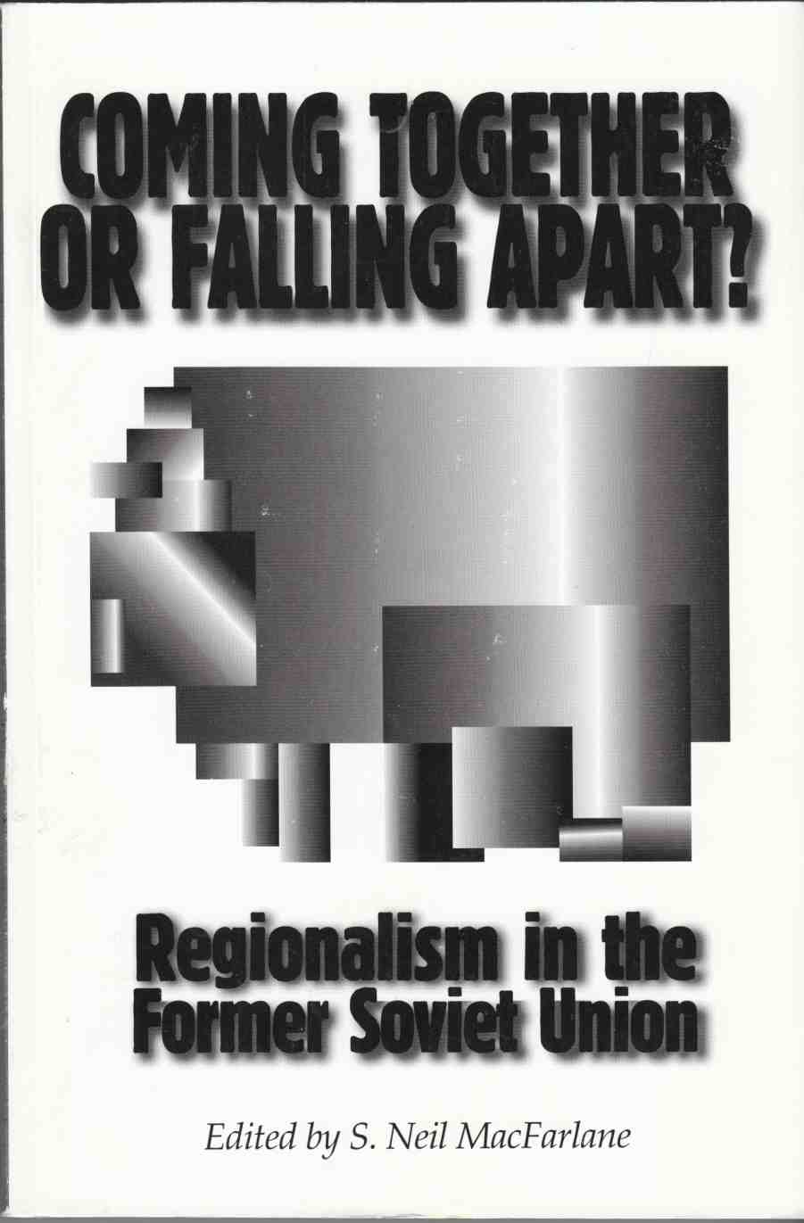 Image for Coming Together or Falling Apart?  Regionalism in the Former Soviet Union