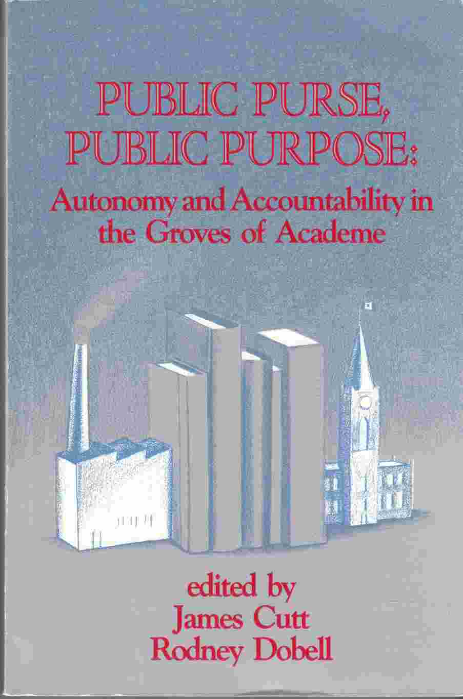 Image for Public Purse, Public Purpose: Autonomy and Accountability in the Groves of Academe