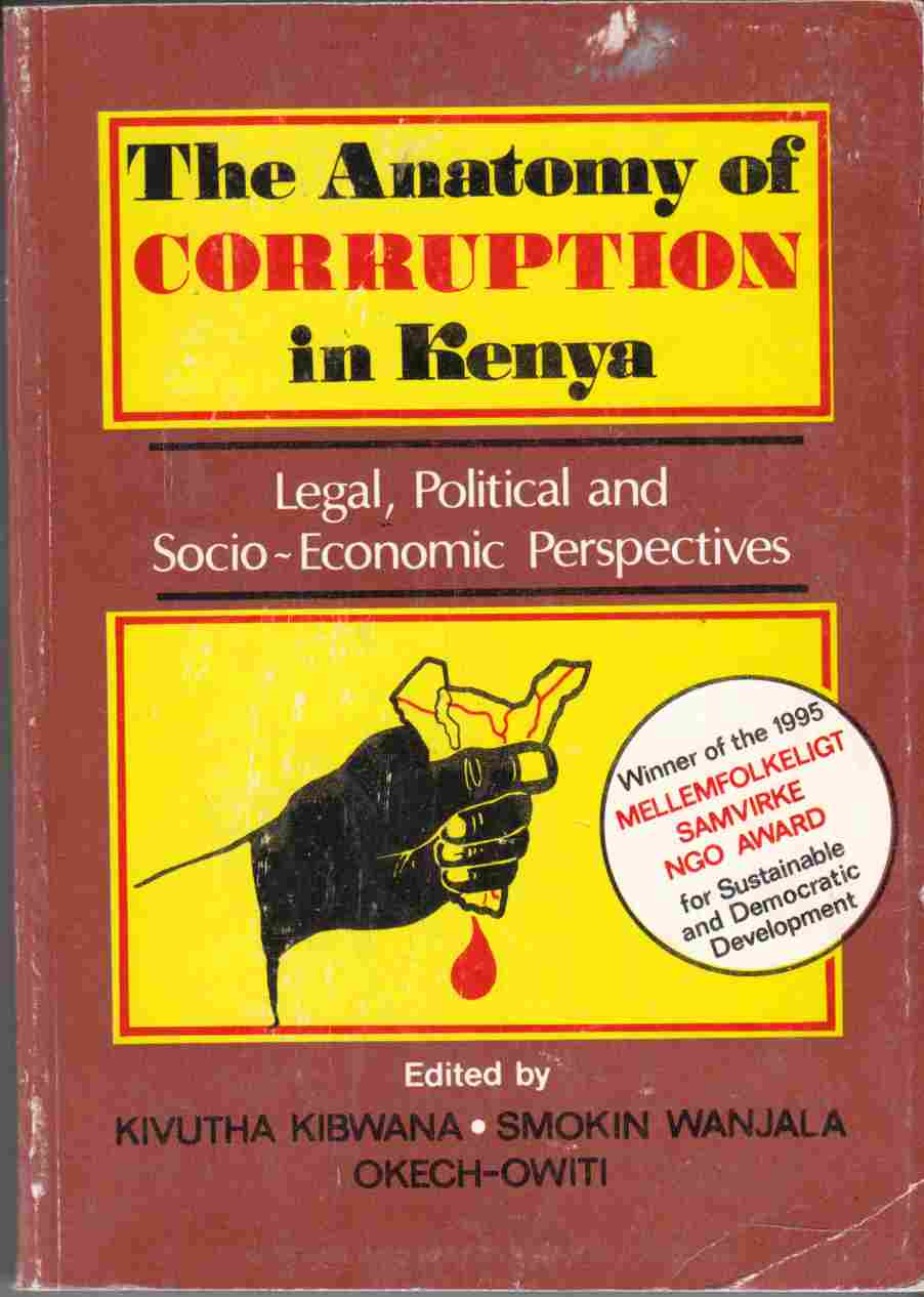 Image for The Anatomy of Corruption in Kenya Legal, Political and Socio-Economic Perspectives