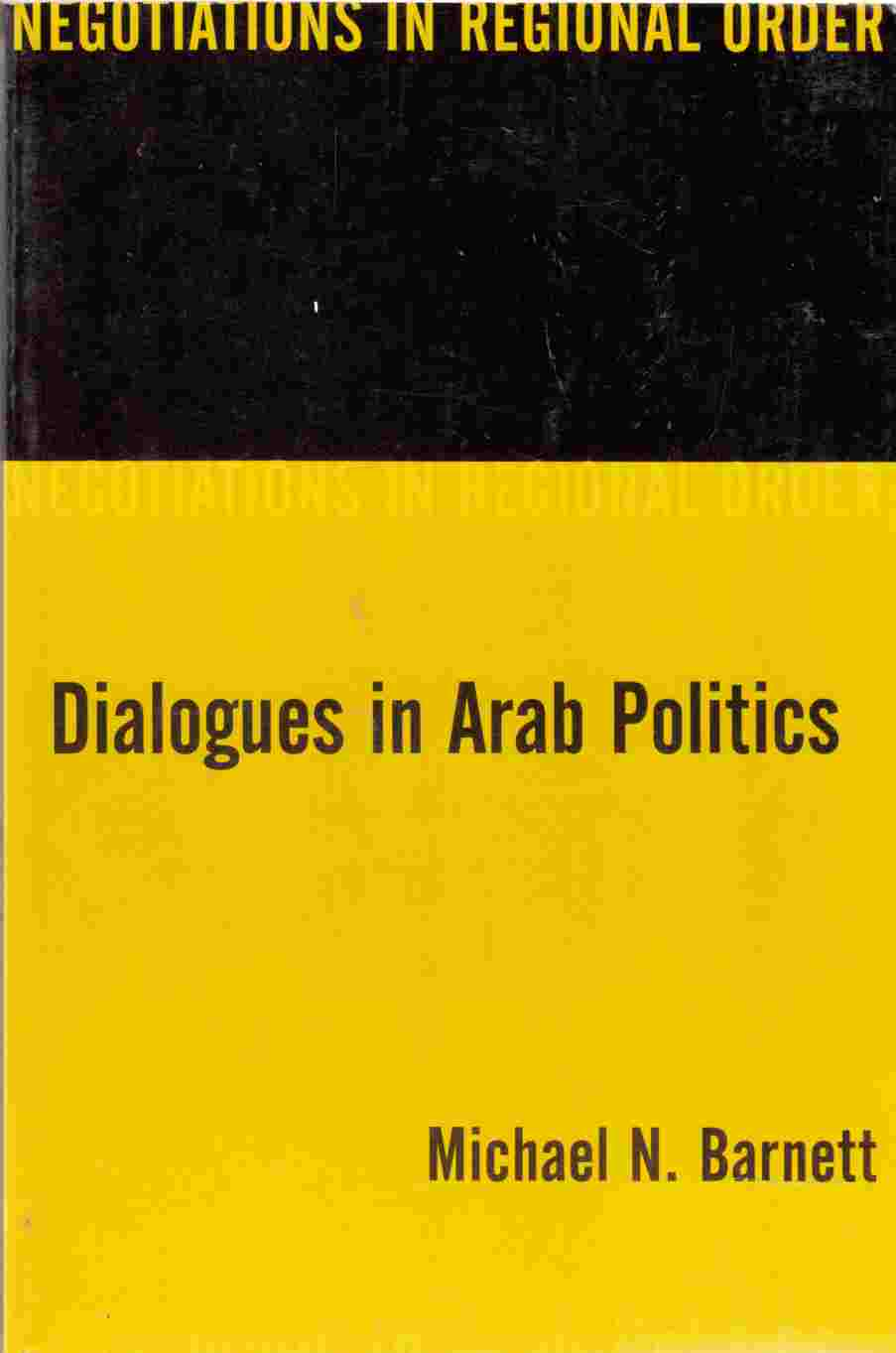 Image for Dialogues in Arab Politics Negotiations in Regional Order
