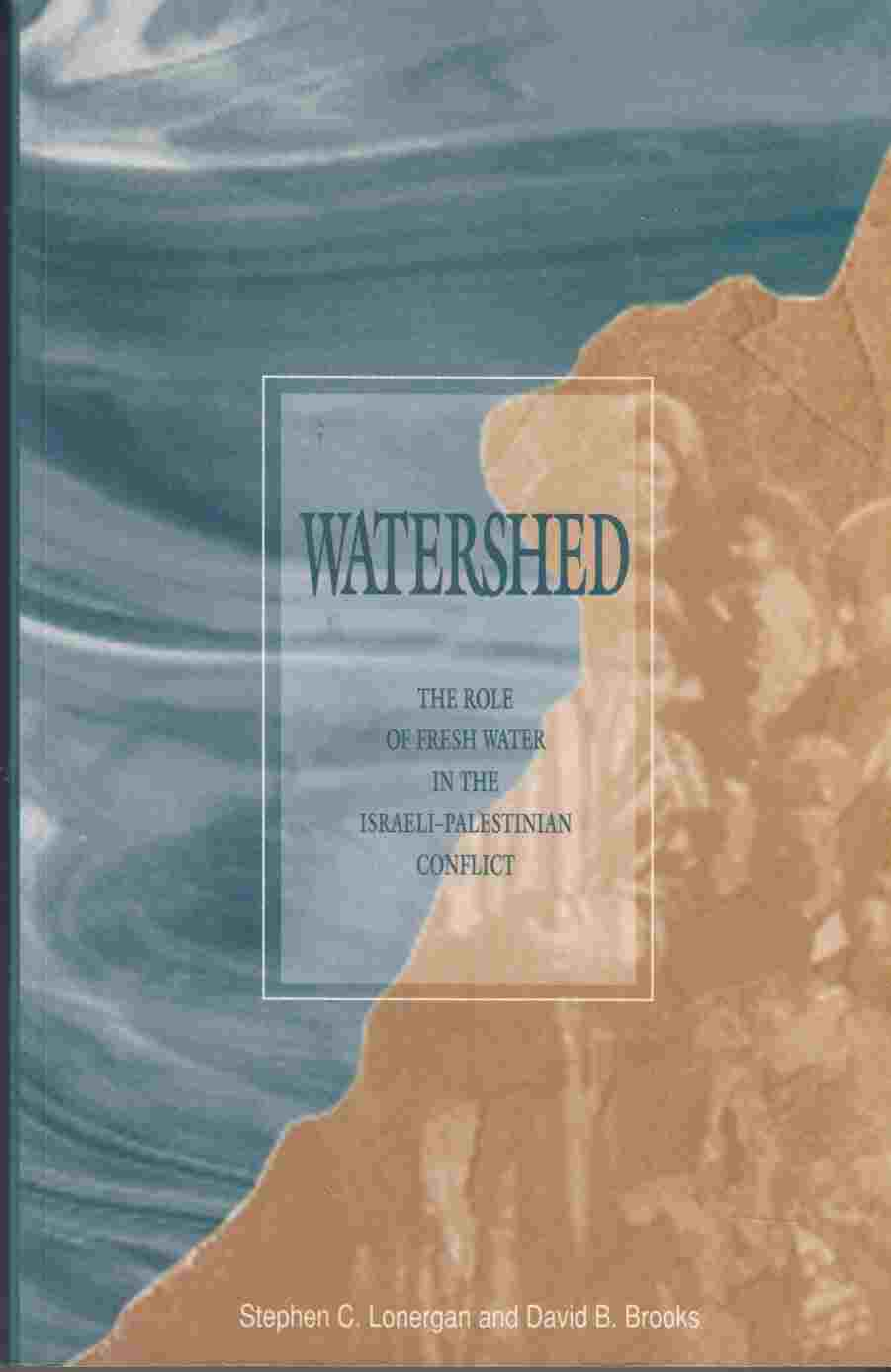Image for Watershed The Role of Fresh Water in the Israeli-Palestinian Conflict