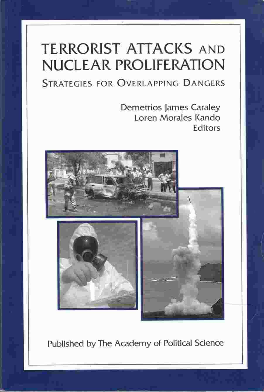 Image for Terrorist Attacks and Nuclear Proliferation Strategies for Overlapping Dangers