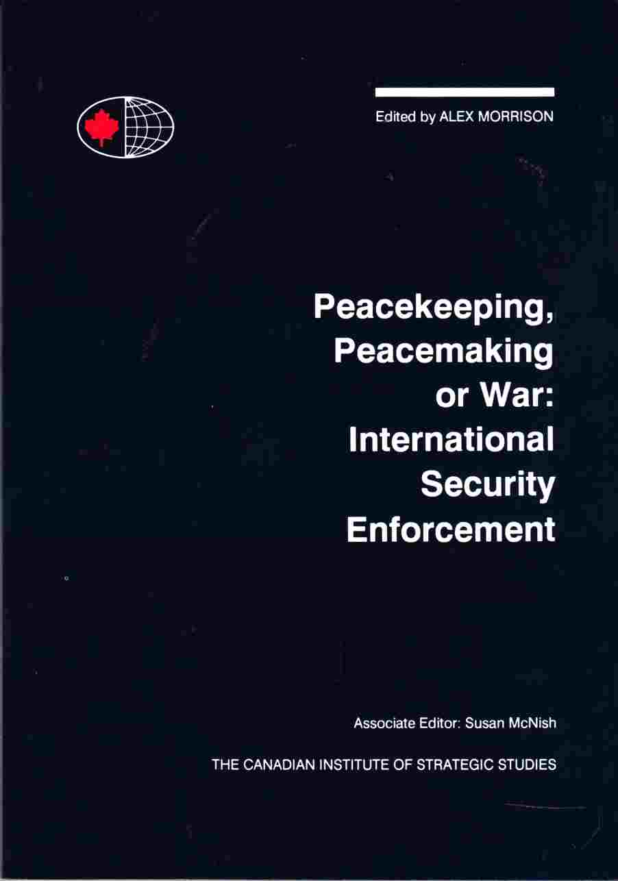 Image for Peacekeeping, Peacemaking or War: International Security Environment