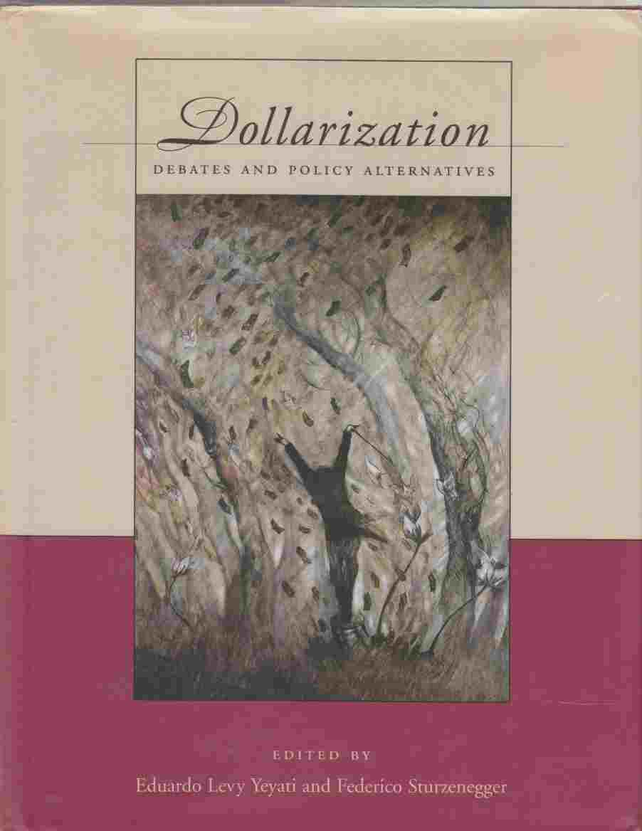 Image for Dollarization Debates and Policy Alternatives