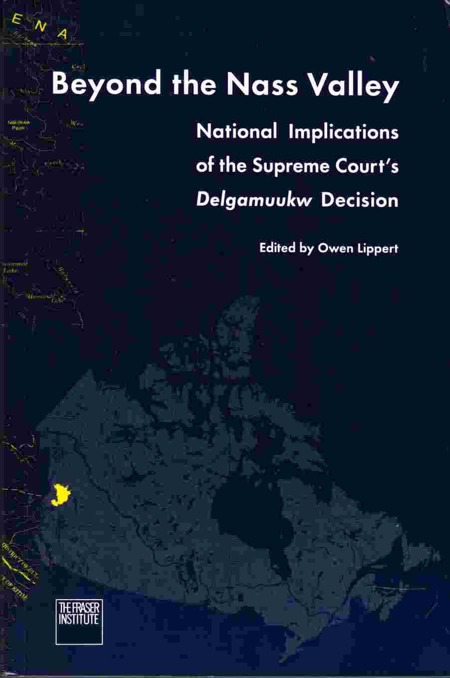 Image for Beyond the Nass Valley National Implications of the Supreme Court's Delgamuukw Decision
