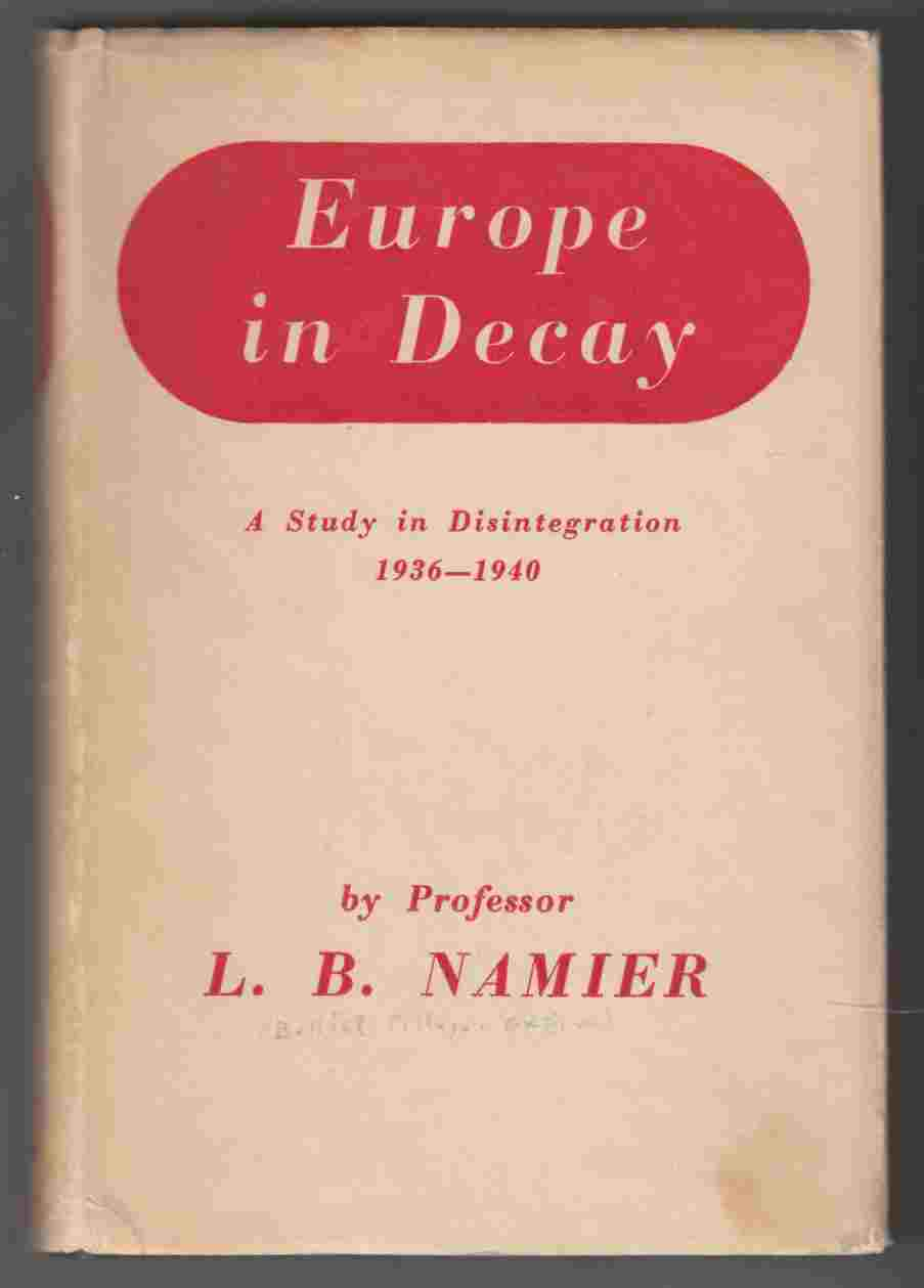 Image for Europe in Decay A Study in Disintegration 1936 - 1940