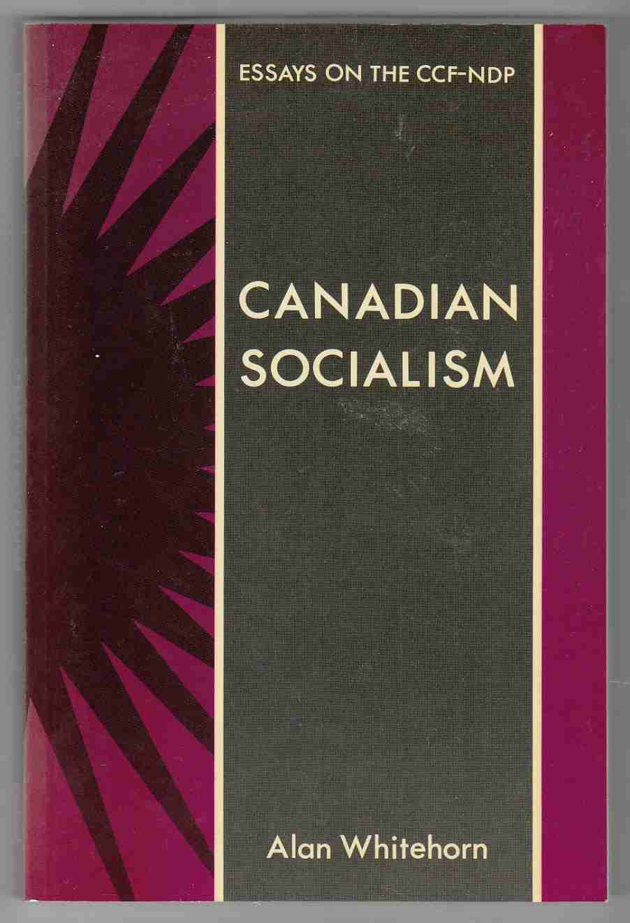 Image for Canadian Socialism Essays on the CCF-NDP